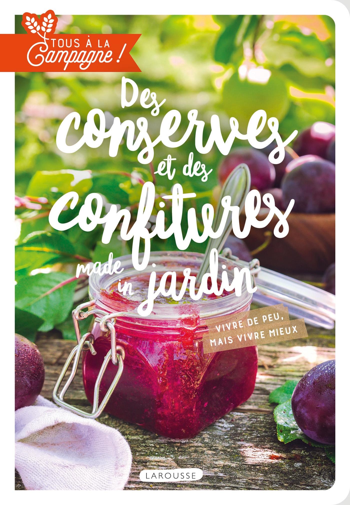 Tous à la campagne : Des conserves et des confitures made in jardin | Bulard-Cordeau, Brigitte. Auteur