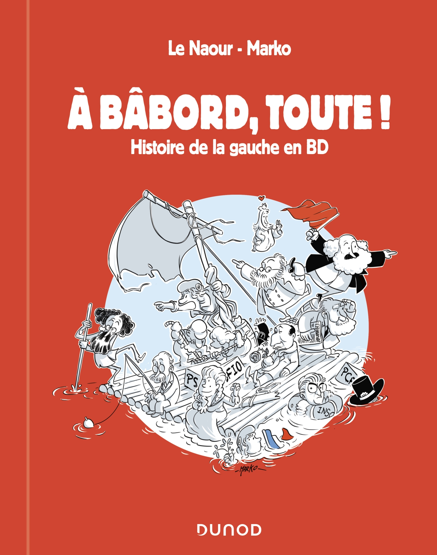 A bâbord, toute ! | Le Naour, Jean-Yves. Auteur