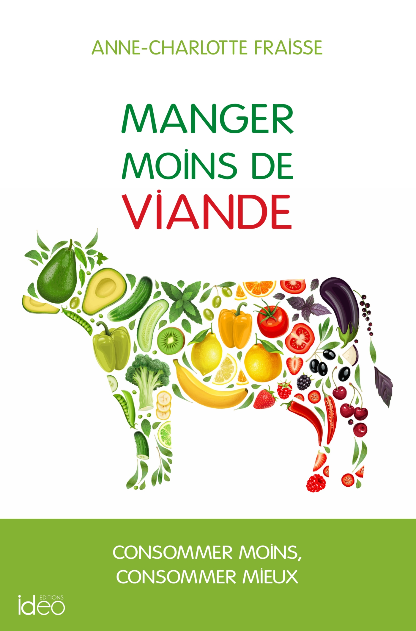 Manger moins de viande: le guide | Fraisse, Anne-Charlotte. Auteur