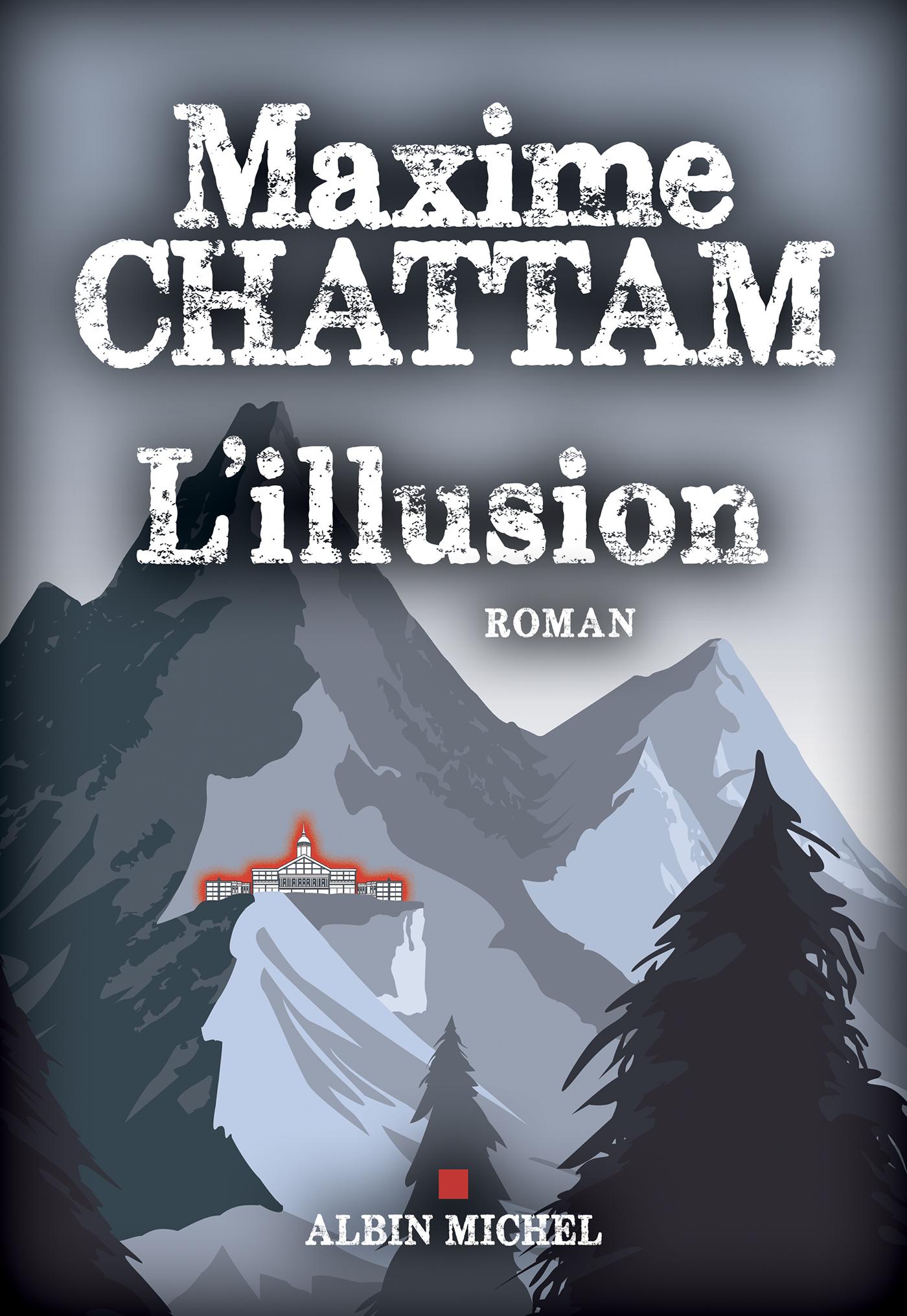L' Illusion | Chattam, Maxime. Auteur