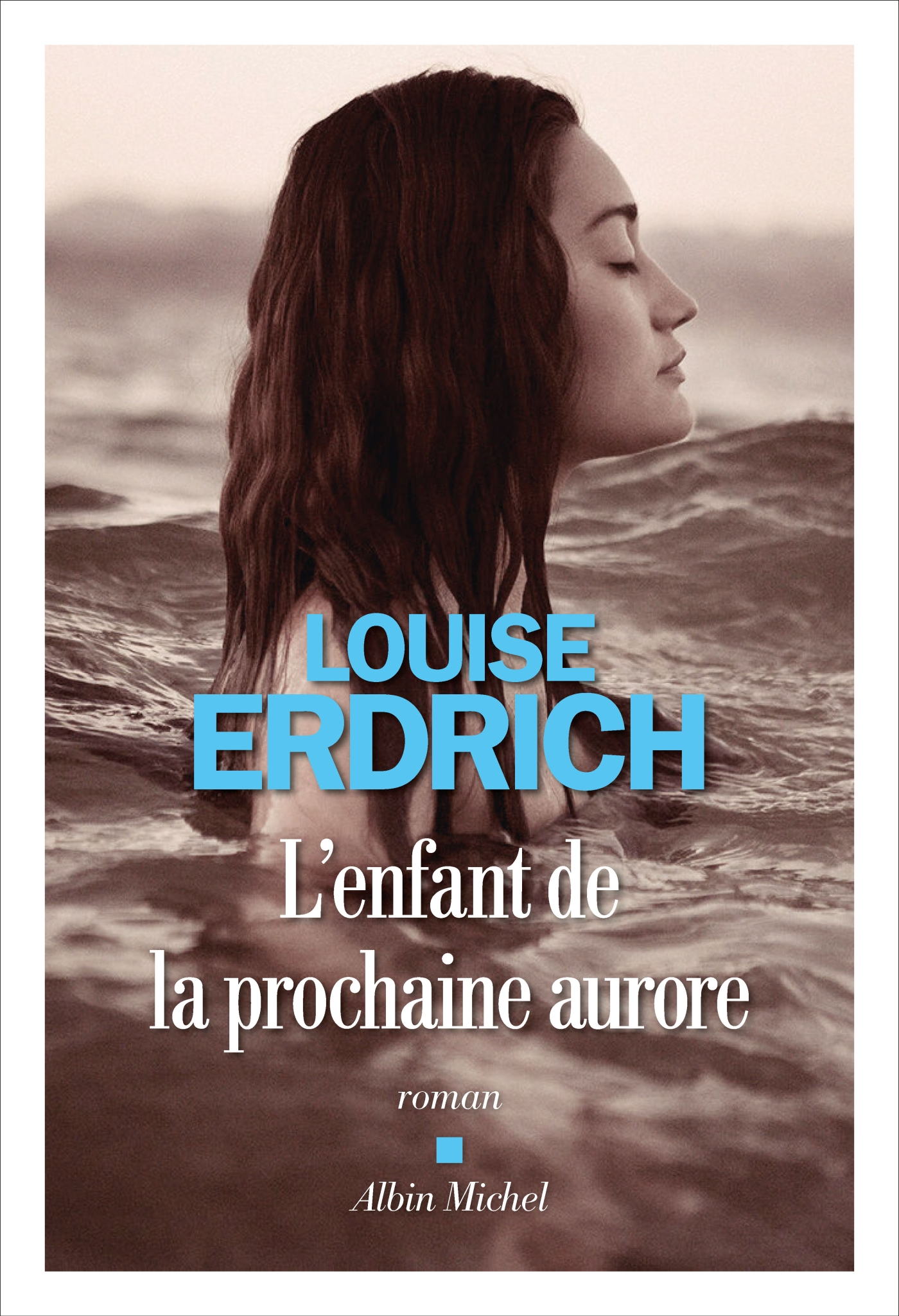 L'Enfant de la prochaine aurore | Erdrich, Louise. Auteur