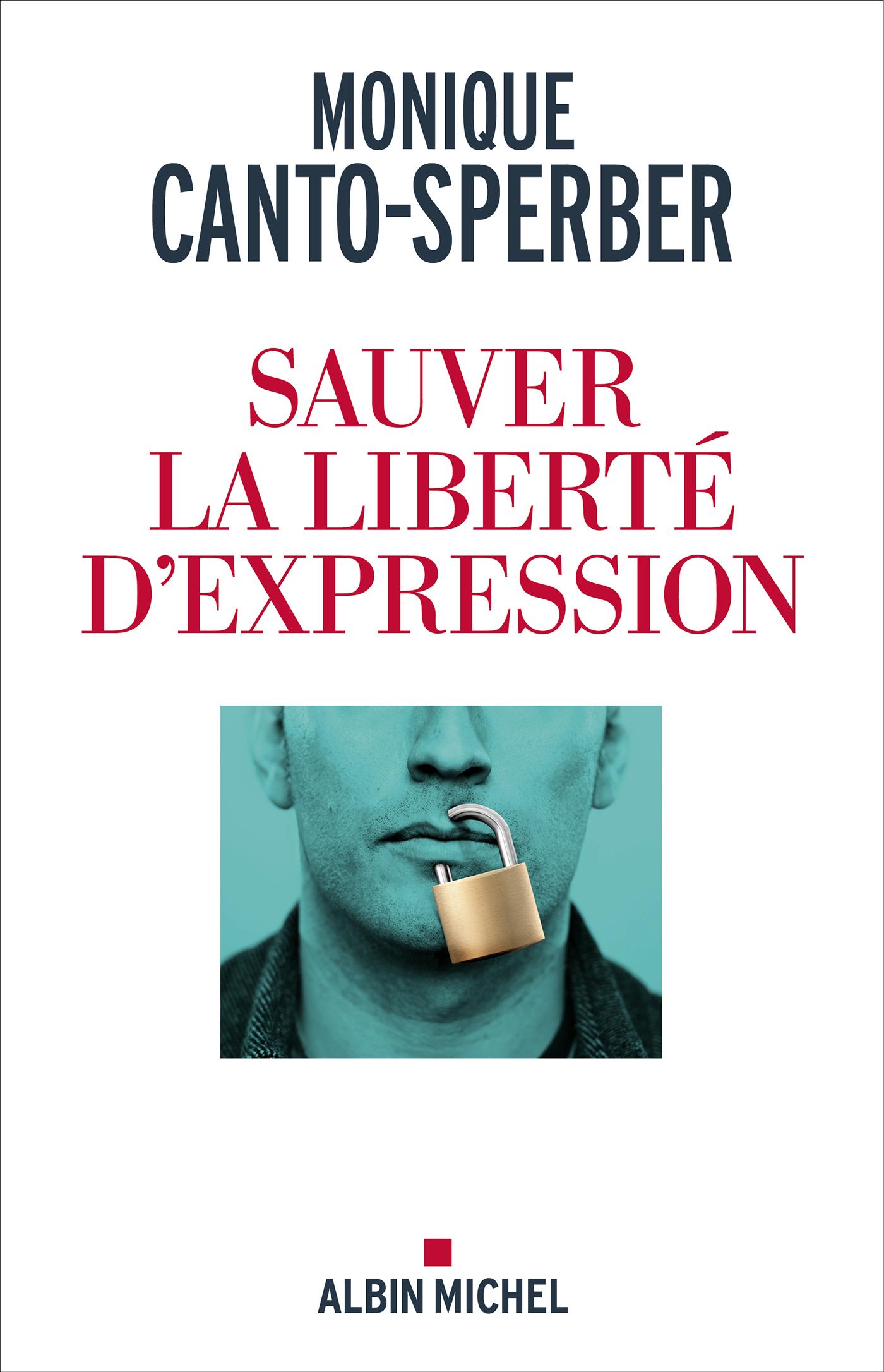 Sauver la liberté d'expression | Canto-Sperber, Monique. Auteur