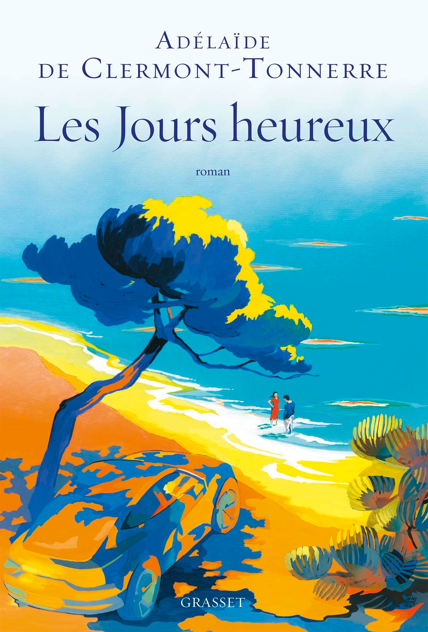Les jours heureux | de Clermont-Tonnerre, Adélaïde. Auteur