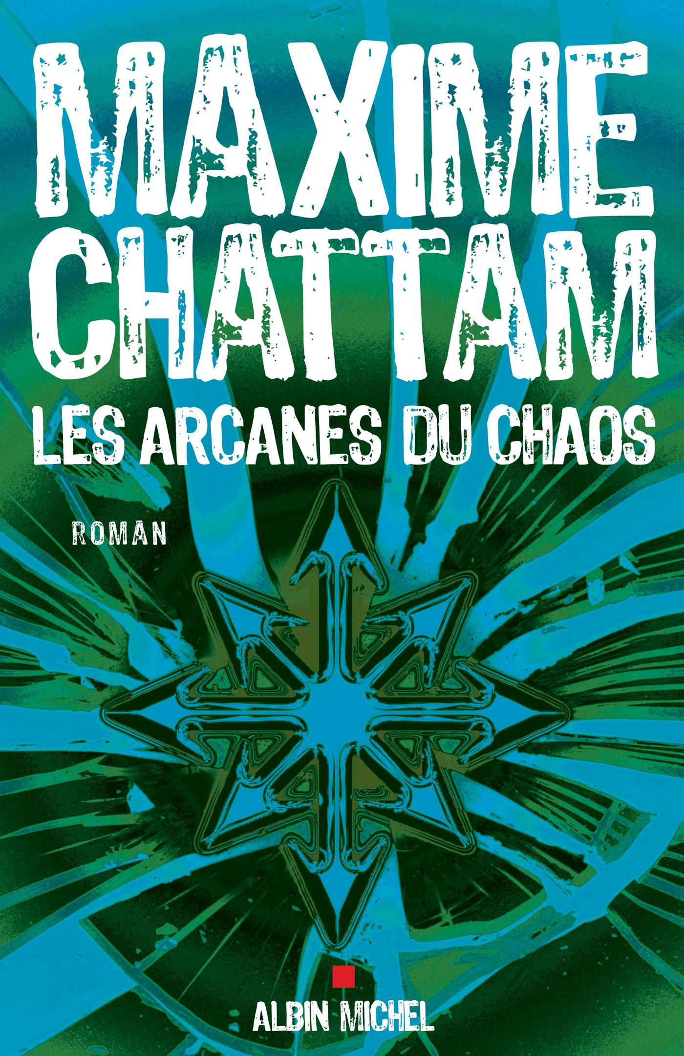 Les Arcanes du chaos | Chattam, Maxime. Auteur