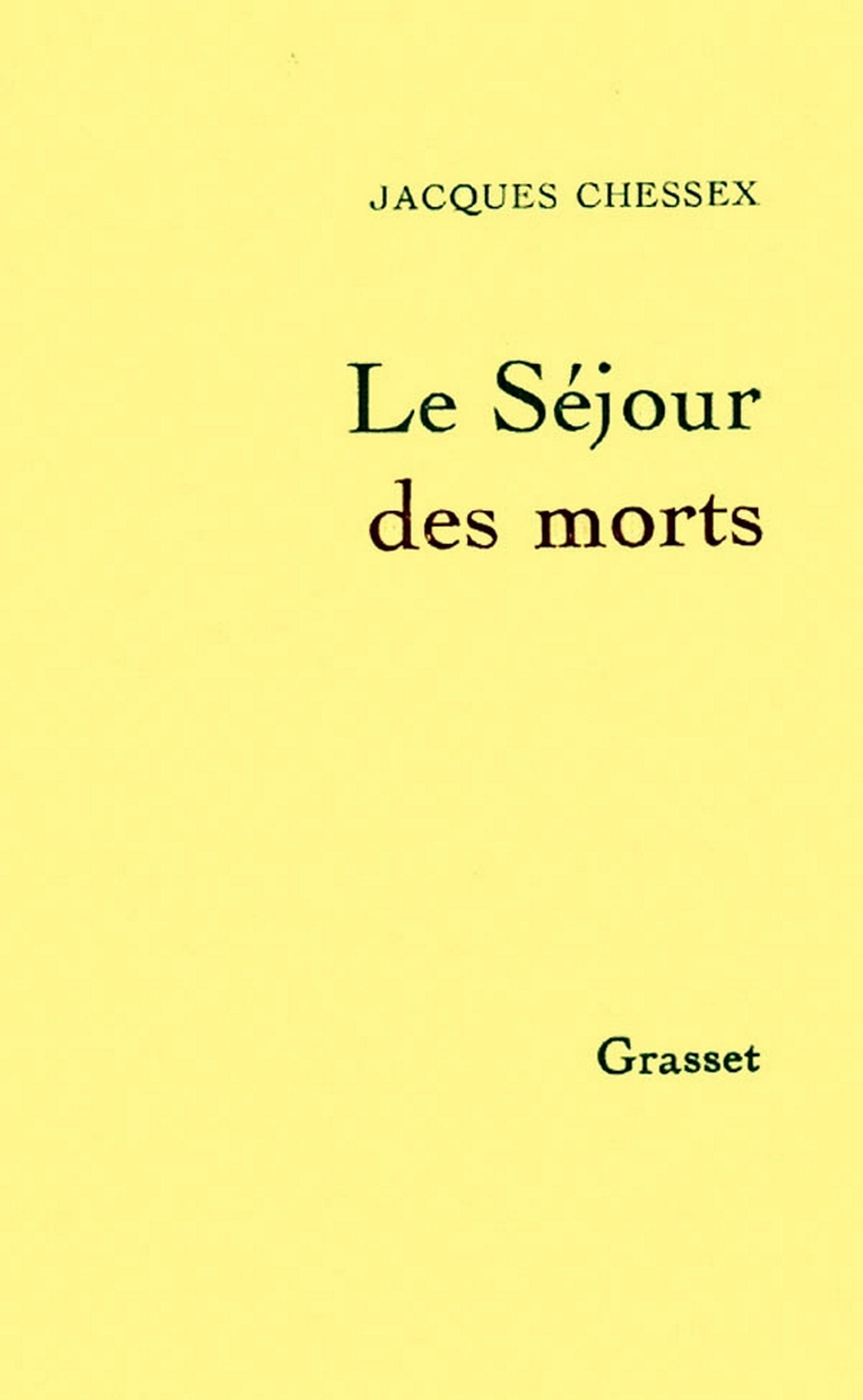 Le séjour des morts   Chessex, Jacques. Auteur