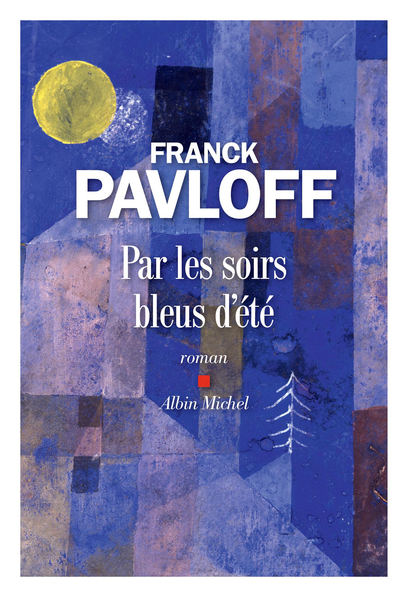 Par les soirs bleus d'été | Pavloff, Franck. Auteur