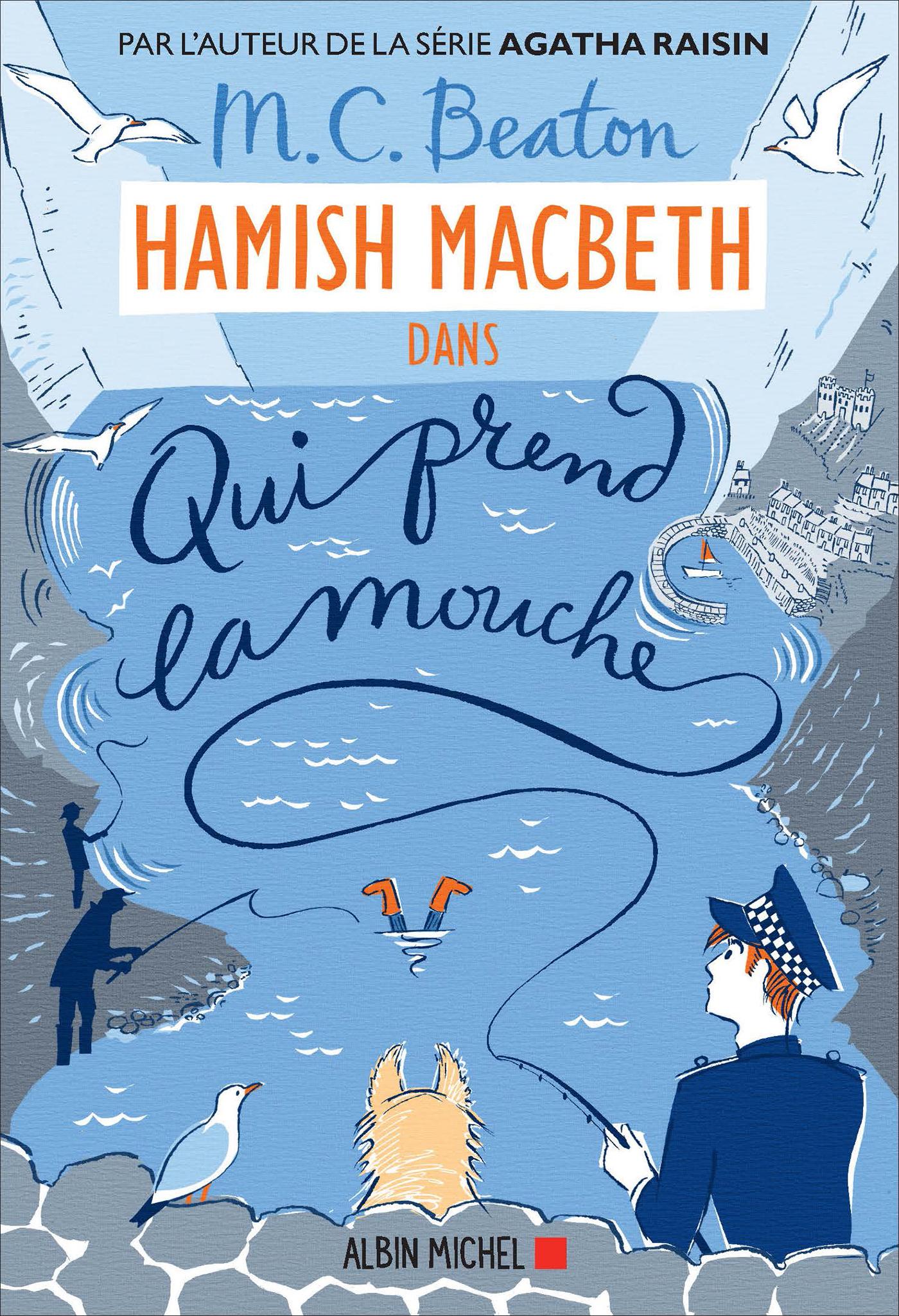 Hamish Macbeth 1 - Qui prend la mouche | Beaton, M. C.. Auteur