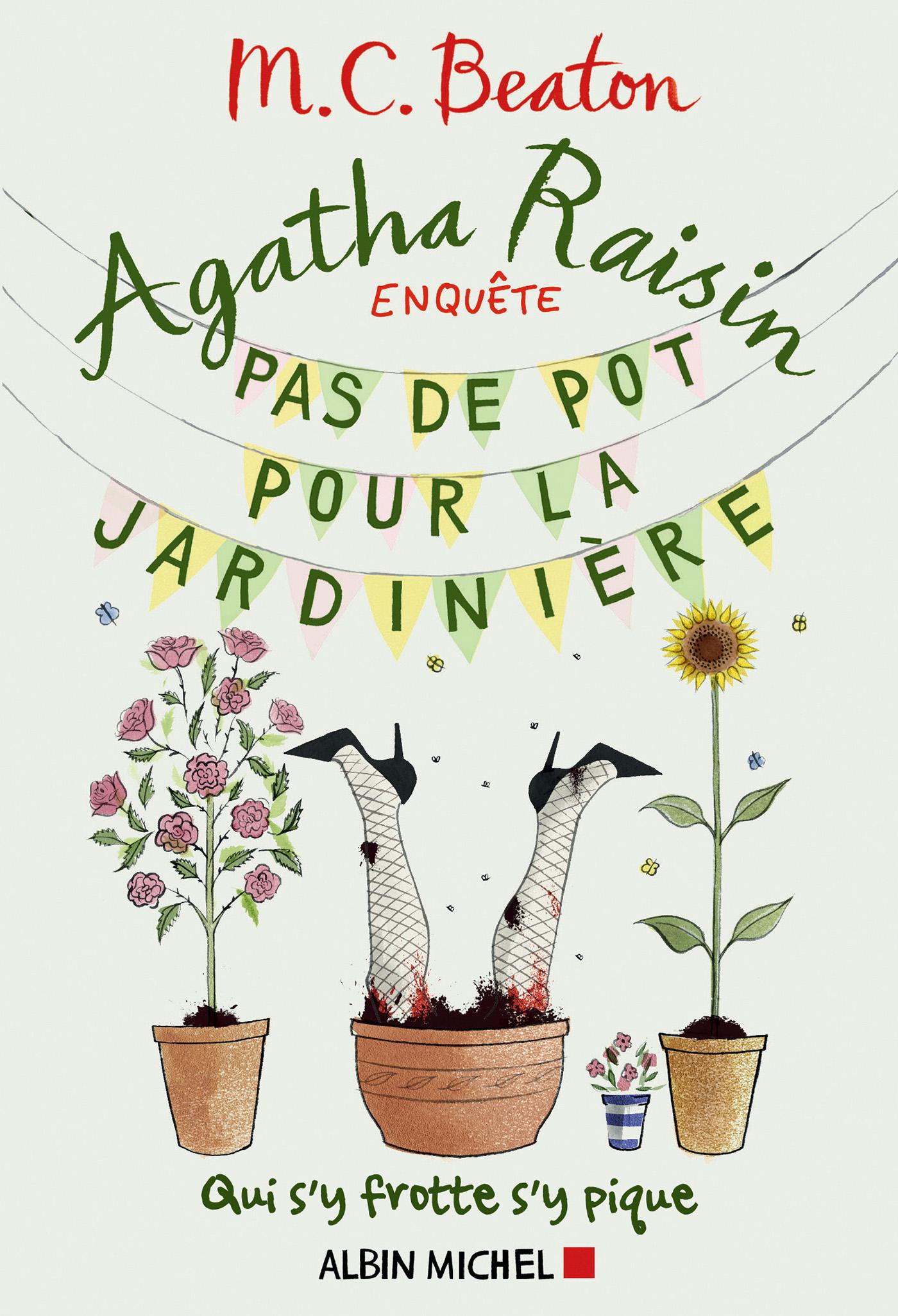 Agatha Raisin enquête 3 - Pas de pot pour la jardinière   Beaton, M. C.. Auteur