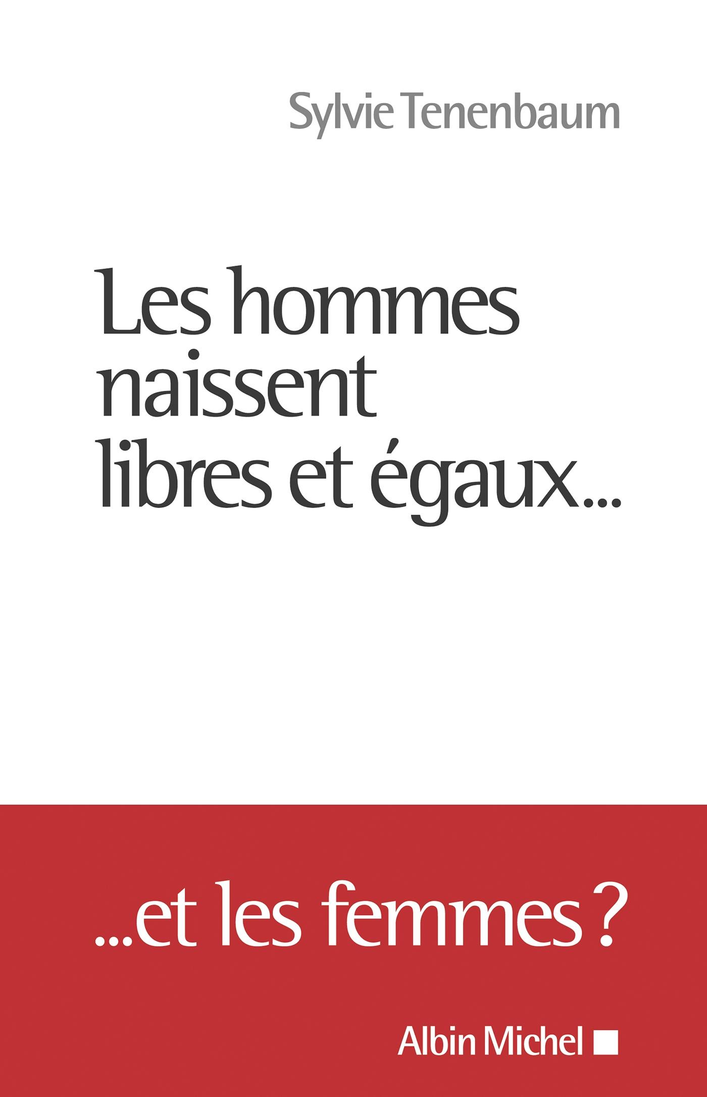Les Hommes naissent libres et égaux... | Tenenbaum, Sylvie. Auteur