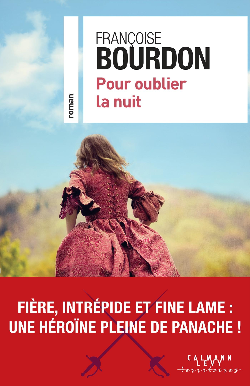 Pour oublier la nuit | Bourdon, Françoise. Auteur
