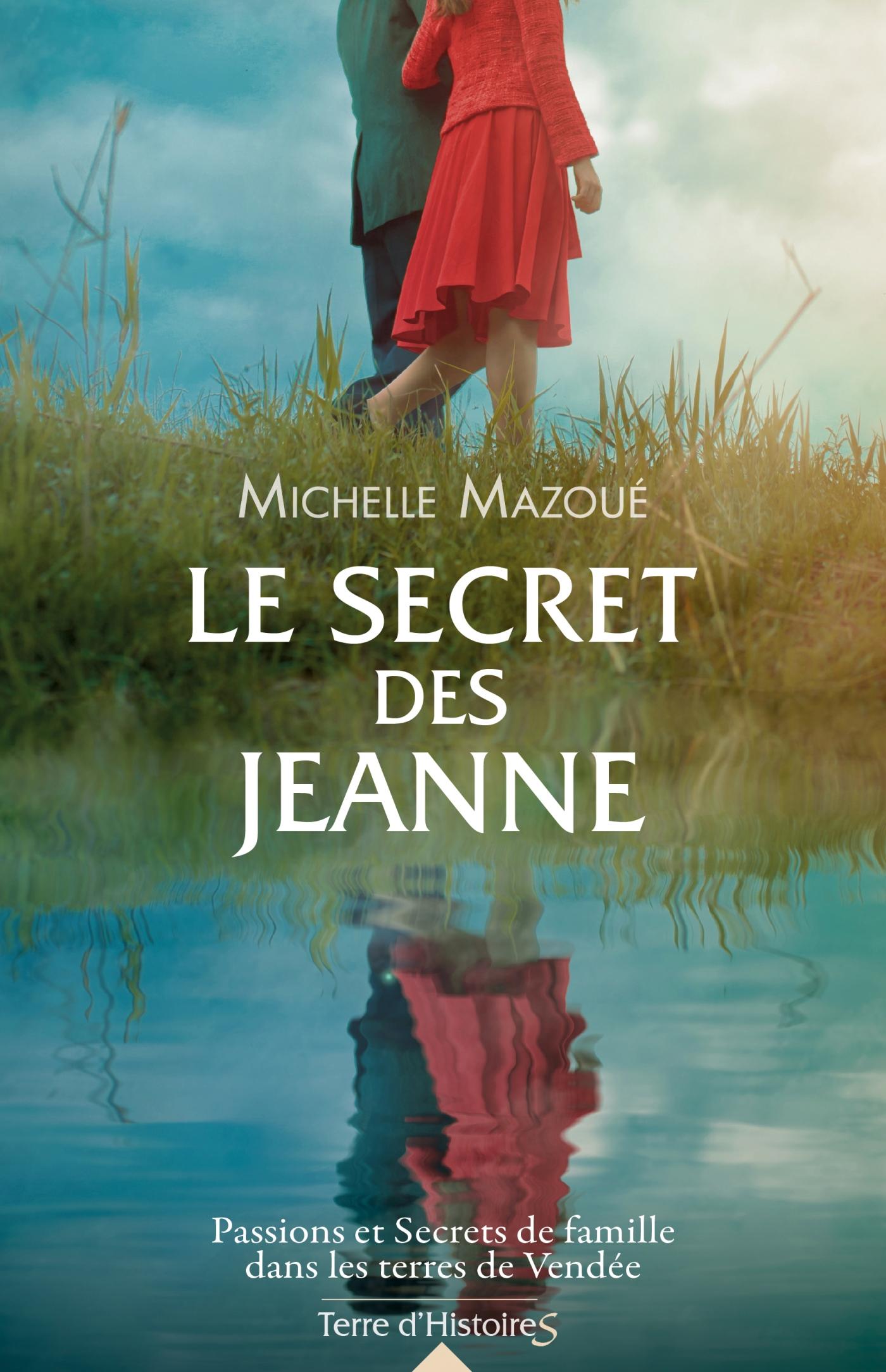 Le secret des Jeanne | Mazoué, Michelle. Auteur