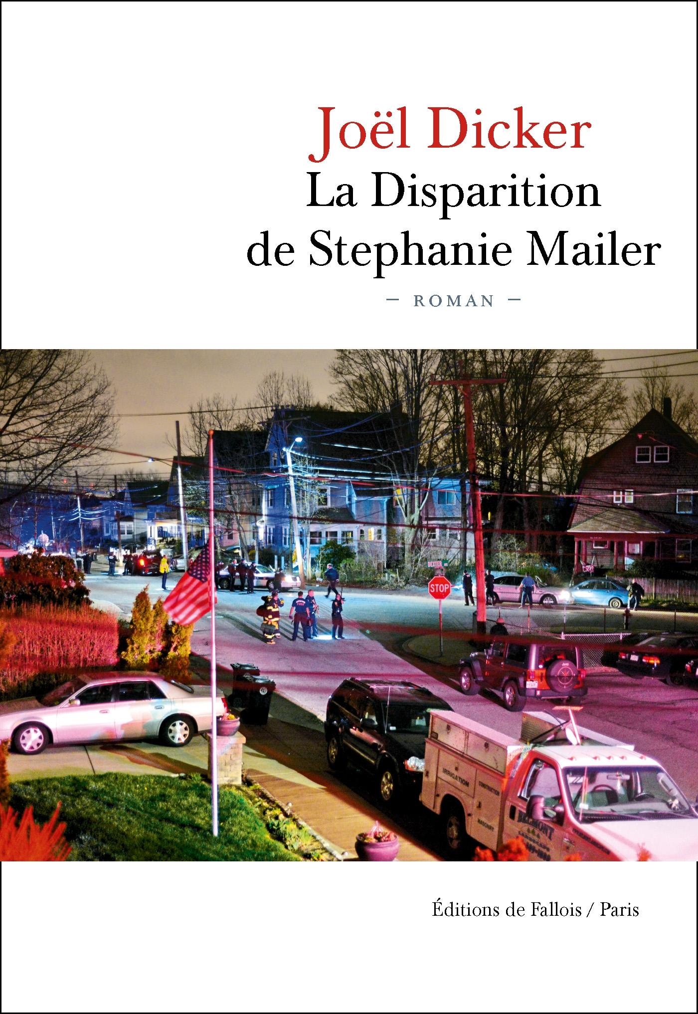 La Disparition de Stephanie Mailer | Dicker, Joël. Auteur
