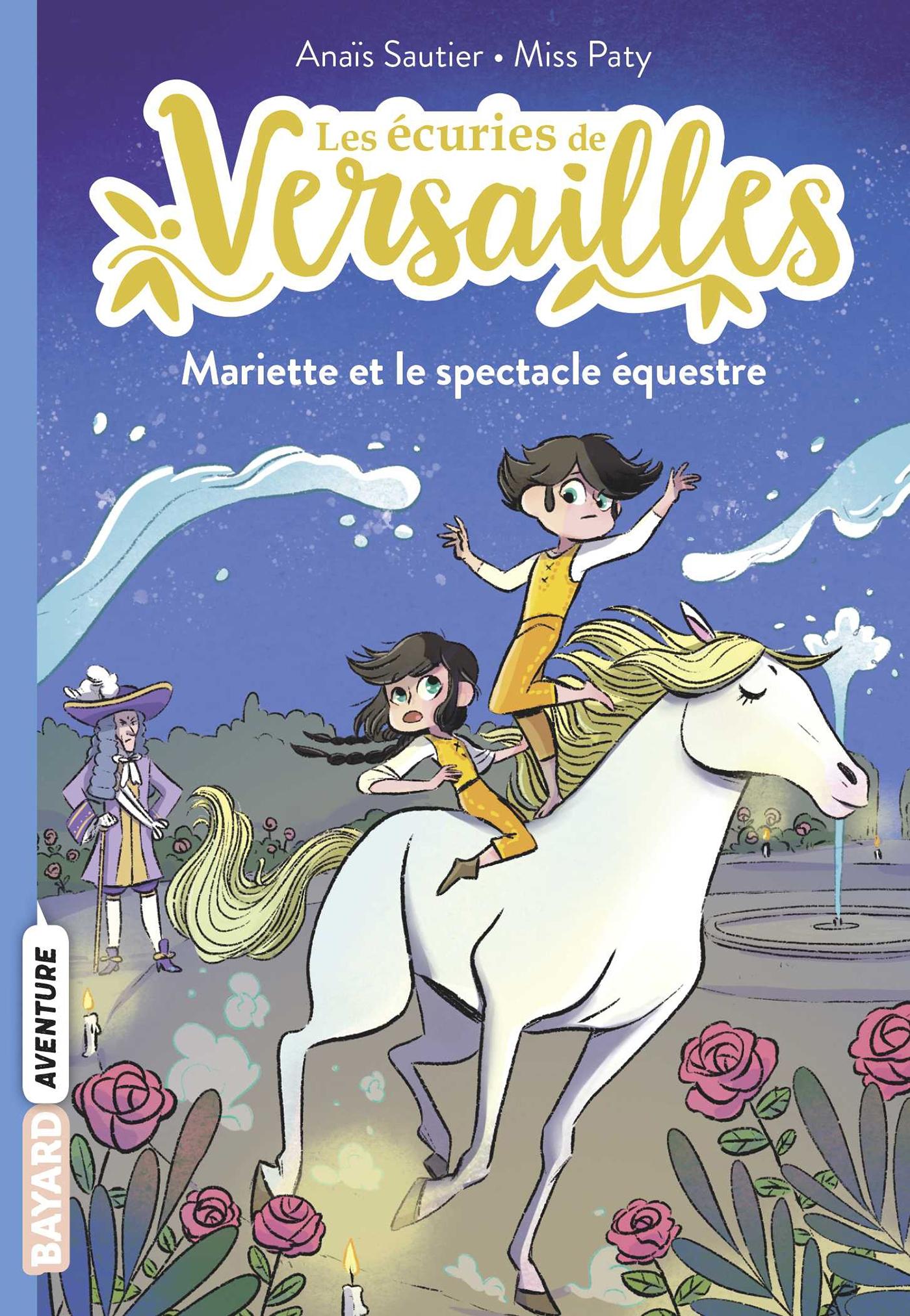 Les écuries de Versailles, Tome 03 | Sautier, Anaïs. Auteur