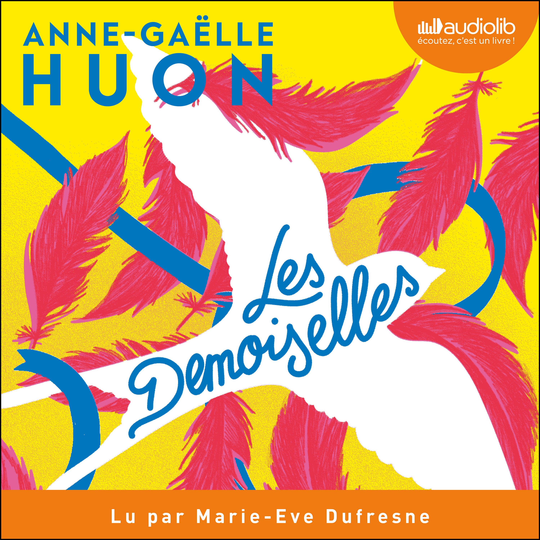 Les Demoiselles | Huon, Anne-Gaëlle. Auteur