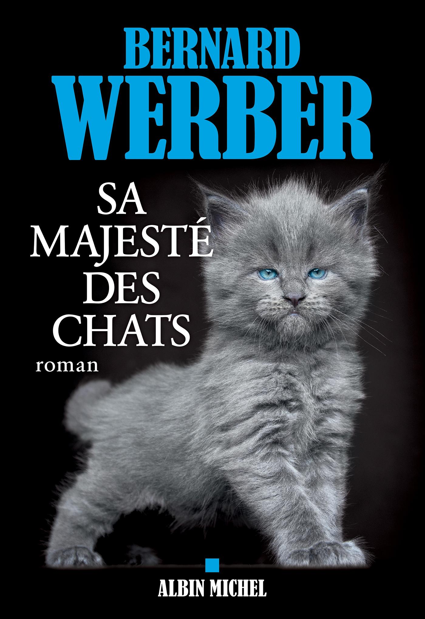 Sa majesté des chats | Werber, Bernard. Auteur