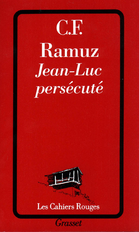 Jean-Luc persécuté   Ramuz, Charles-Ferdinand. Auteur