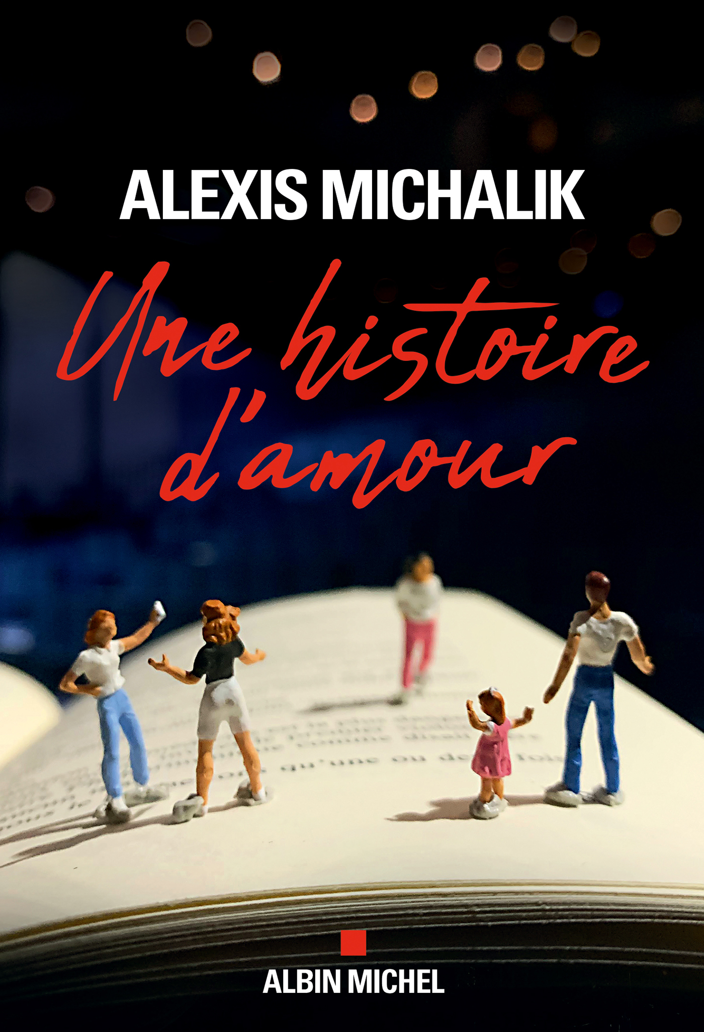 Une histoire d'amour | Michalik, Alexis. Auteur