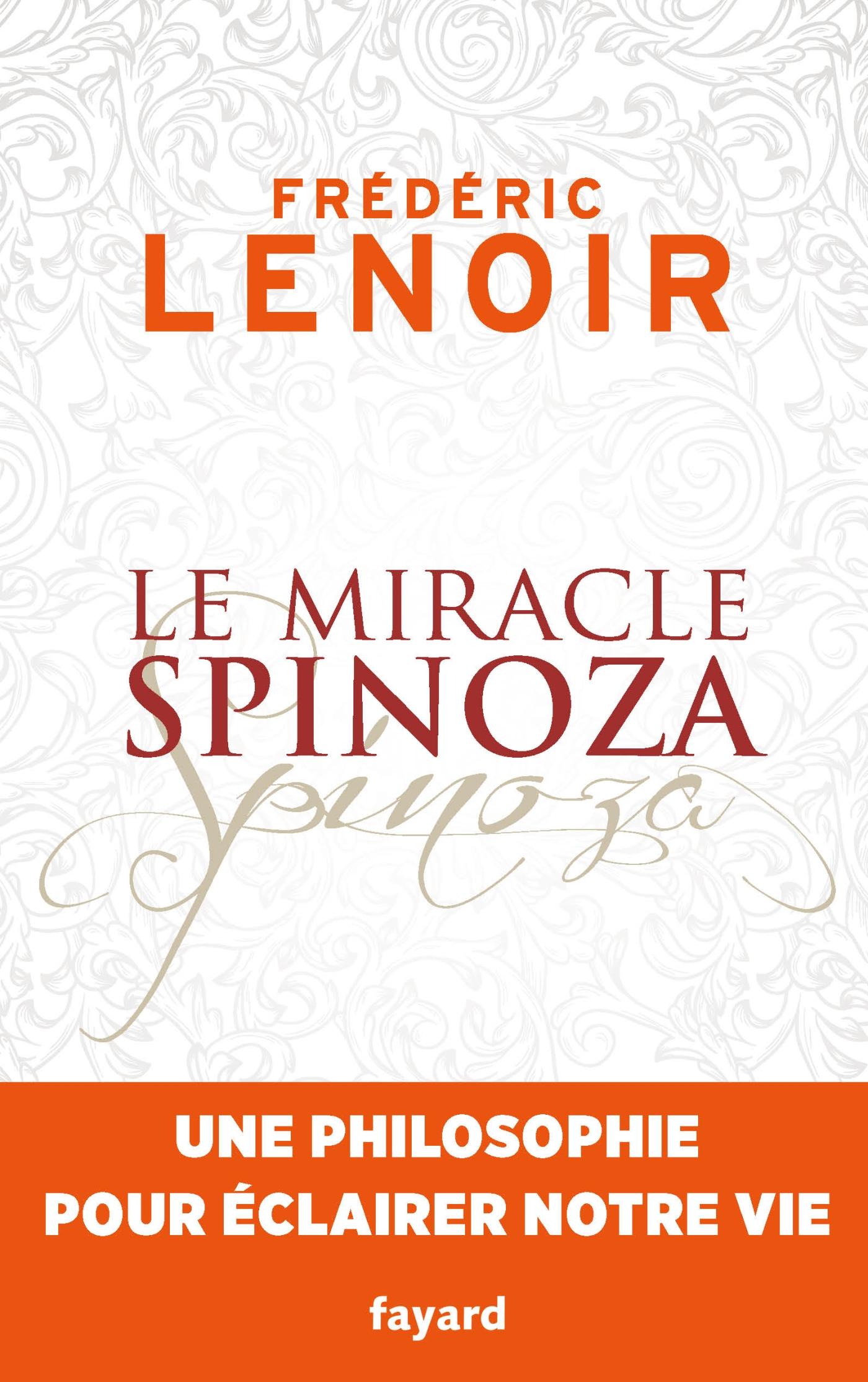 Le miracle Spinoza | Lenoir, Frédéric. Auteur