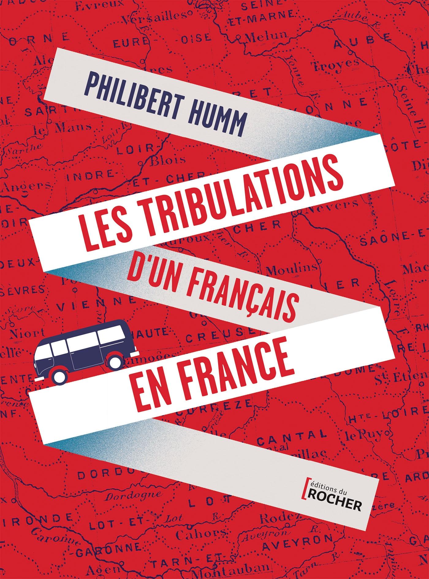 Les tribulations d'un Français en France | Humm, Philibert. Auteur