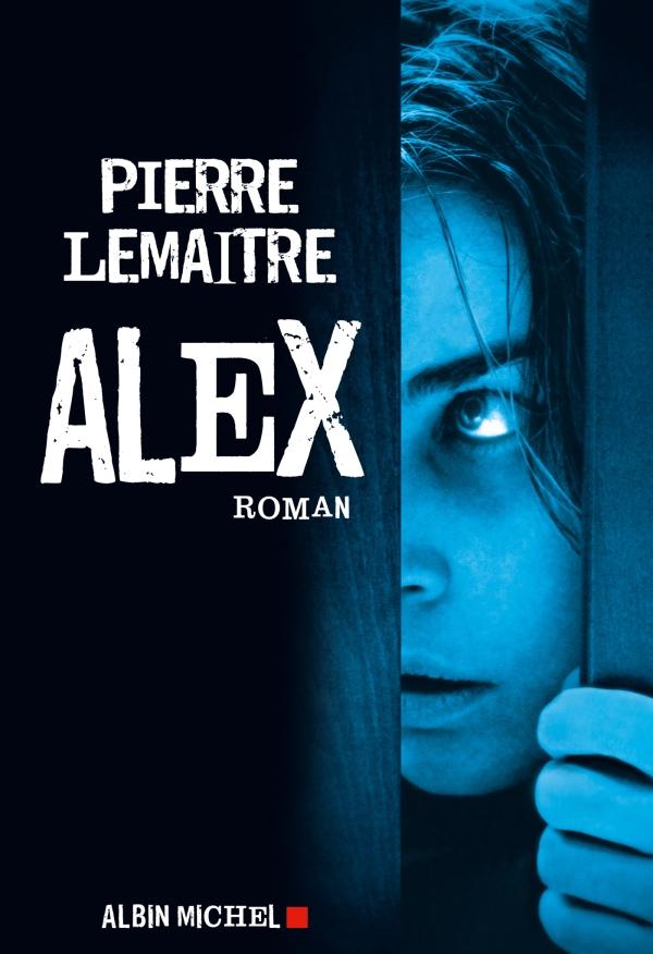 Alex | Lemaitre, Pierre. Auteur