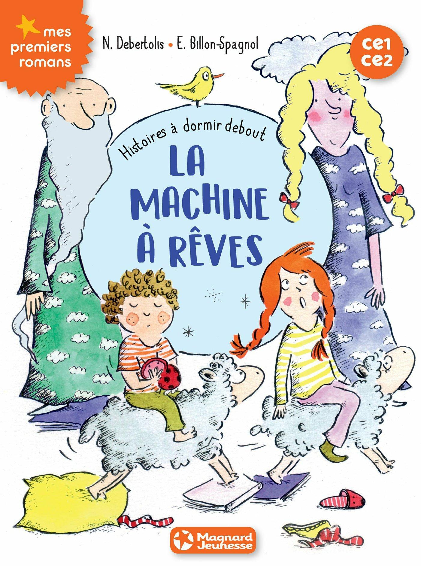 Histoires à dormir debout 5 - La machine à rêves | Debertolis, Nadine. Auteur