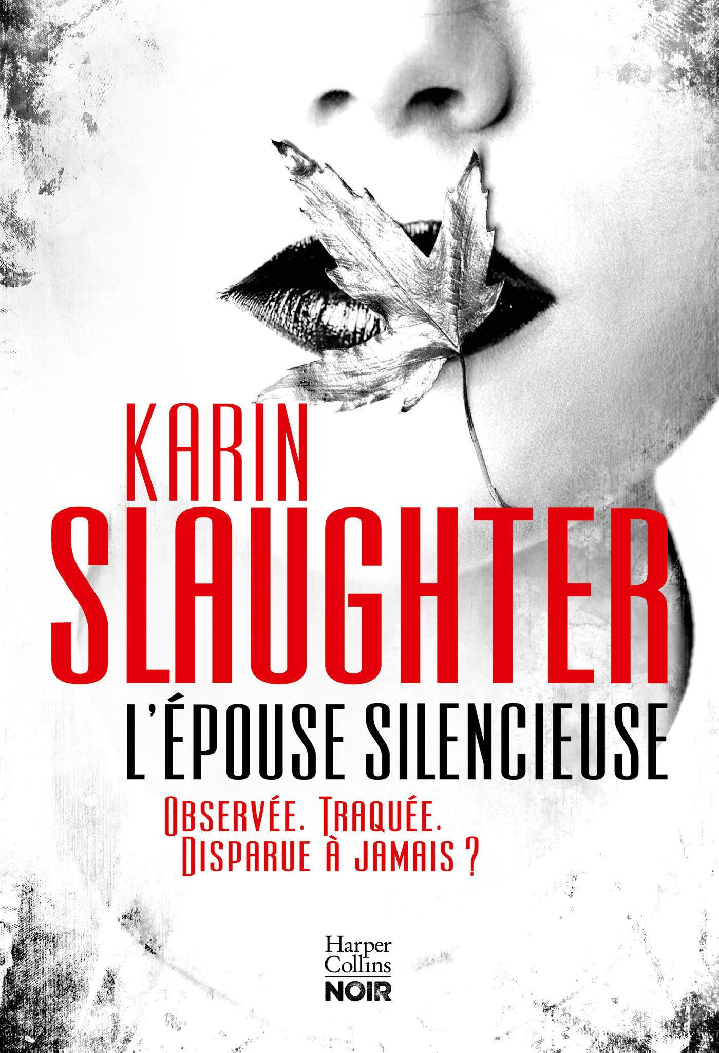 L'épouse silencieuse | Slaughter, Karin. Auteur