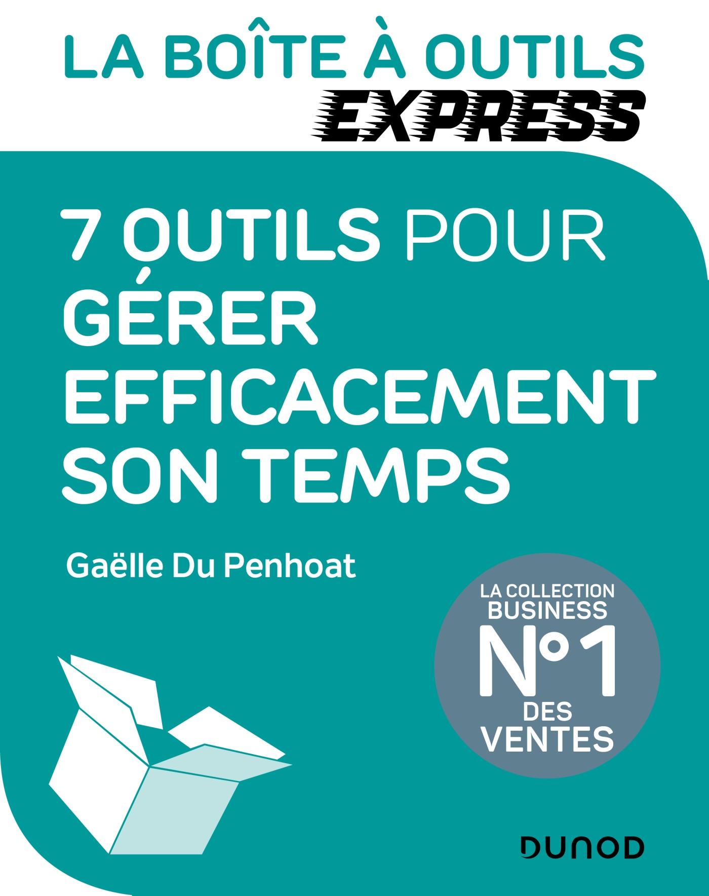 La Boite à outils Express - 7 outils pour Gérer efficacement son temps | Du Penhoat, Gaëlle. Auteur