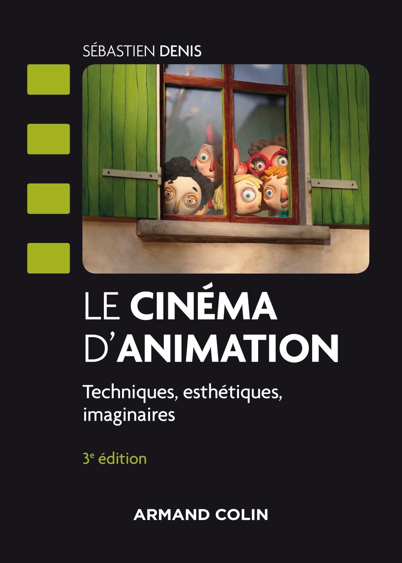 Le cinéma d'animation - 3e éd. | Denis, Sébastien. Auteur