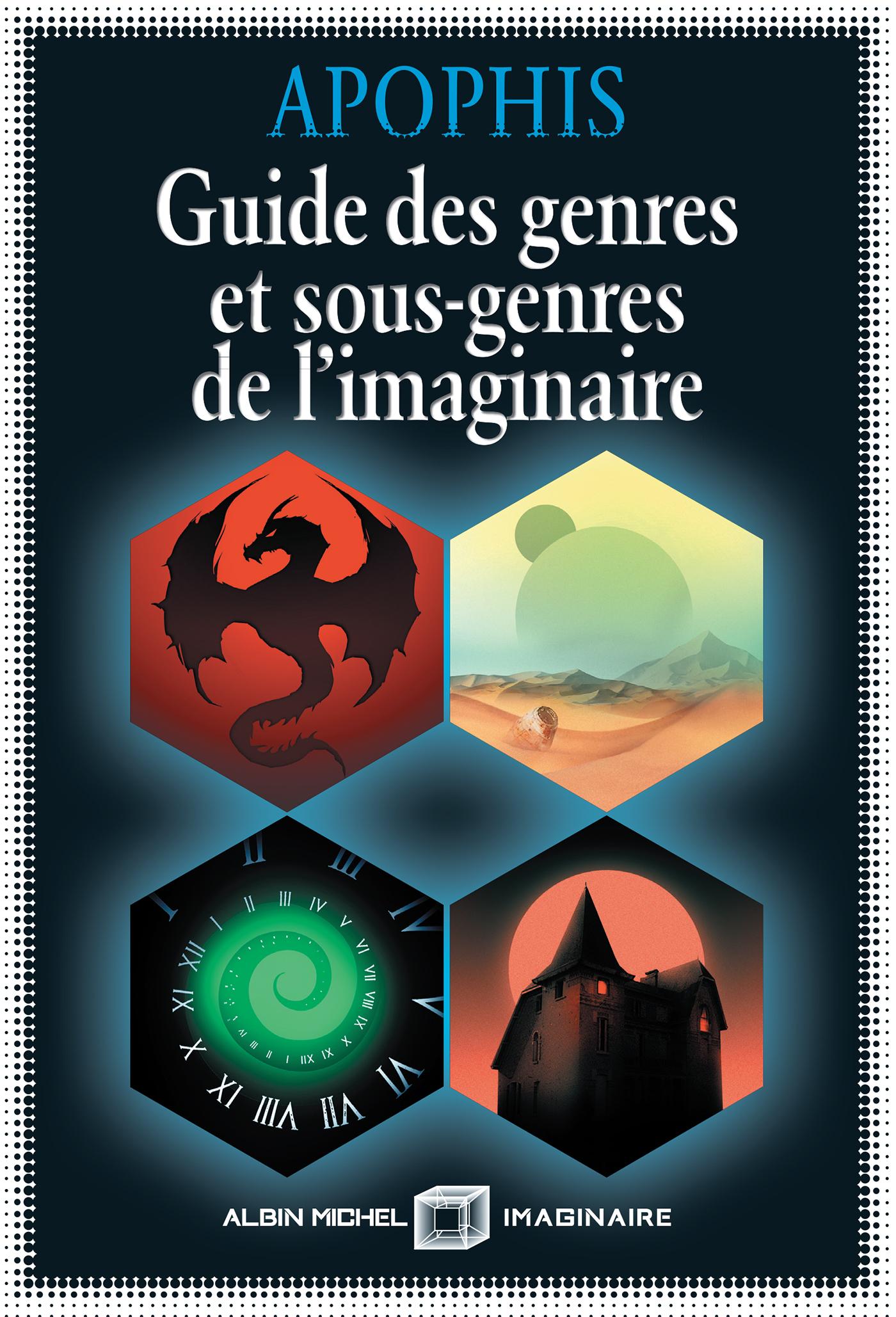 Guide des genres et sous-genres de l'imaginaire | Apophis, . Auteur
