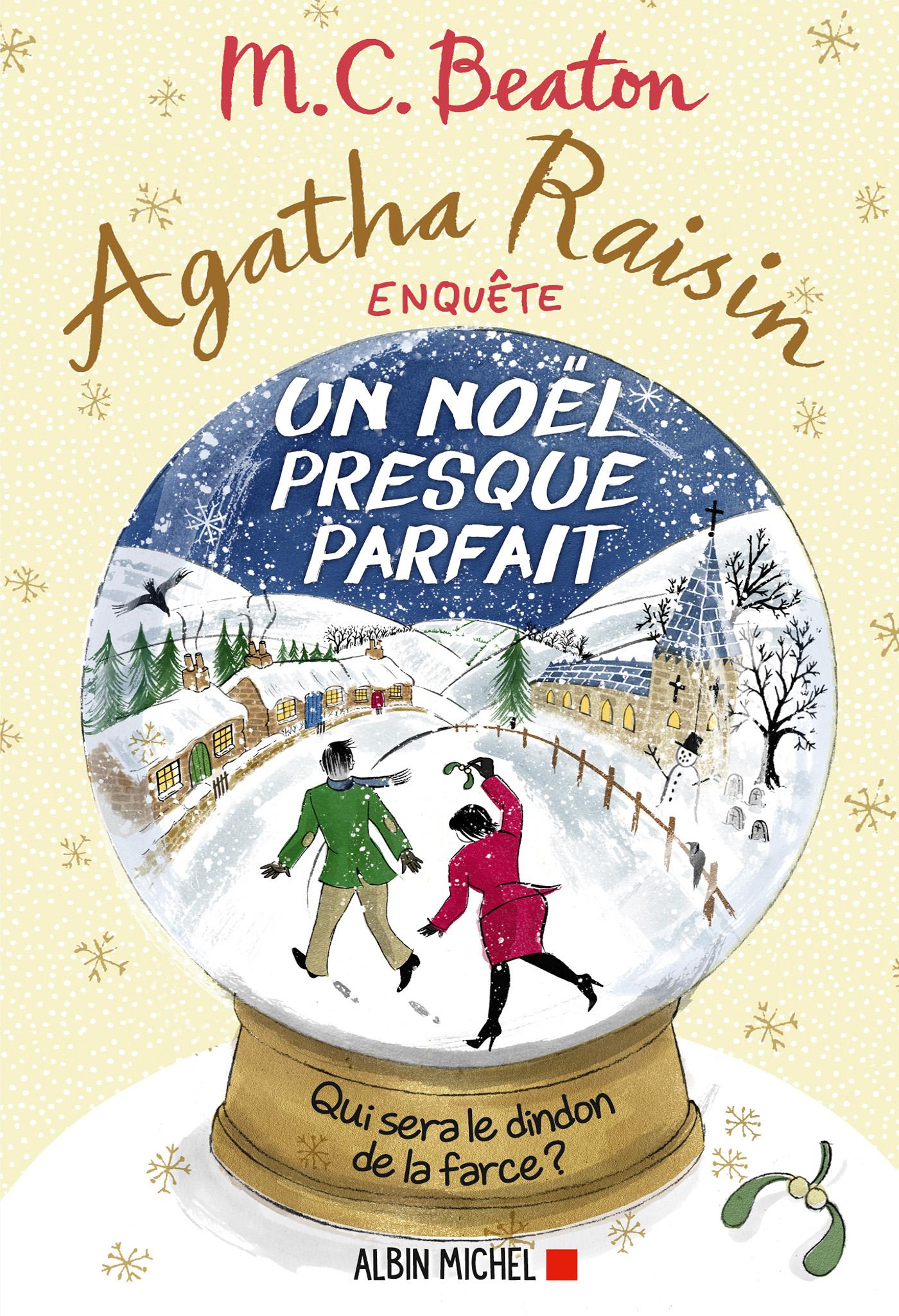 Agatha Raisin enquête 18 - Un Noël presque parfait | Beaton, M. C.. Auteur