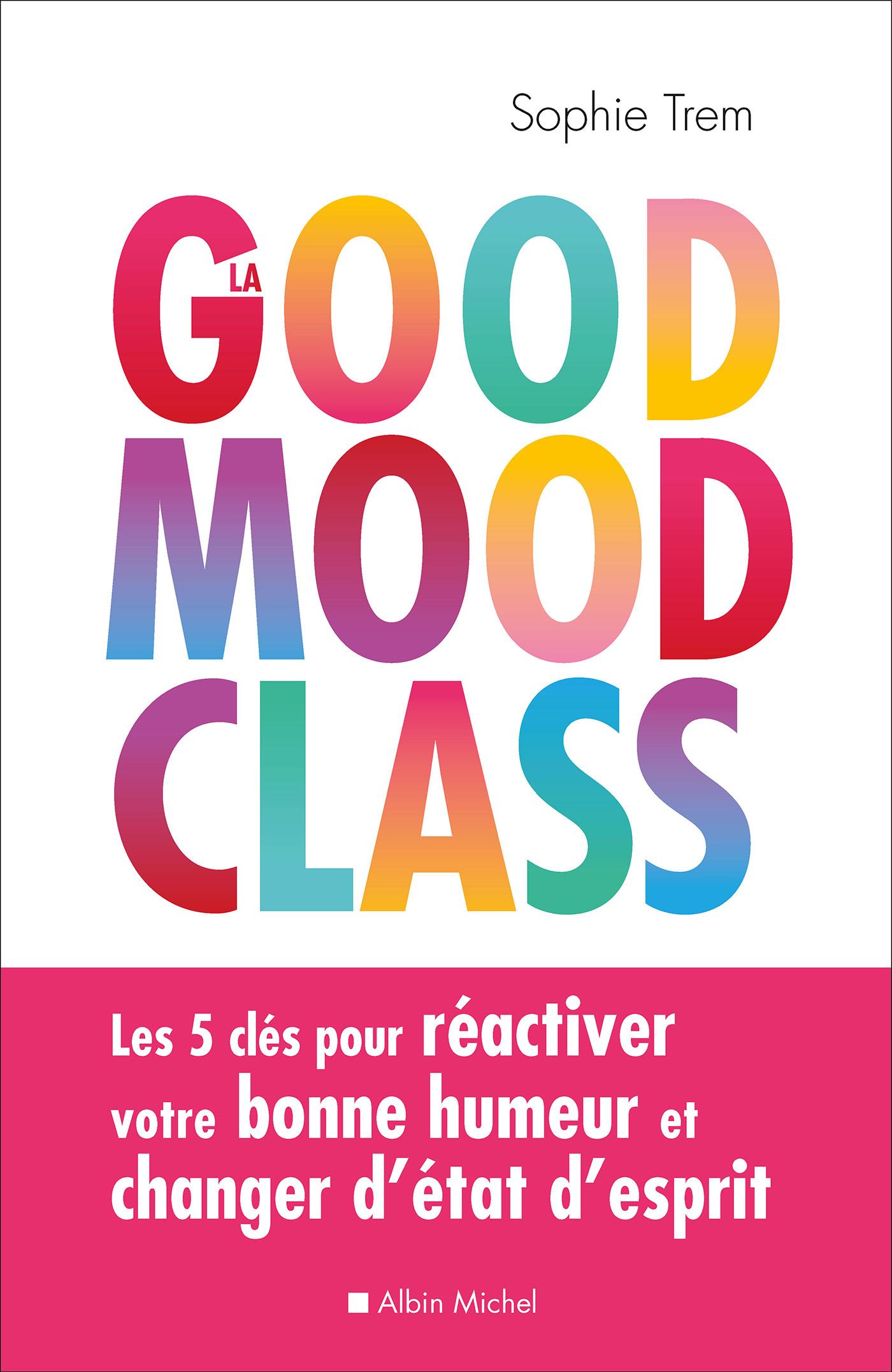 La Good mood class   Trem, Sophie. Auteur