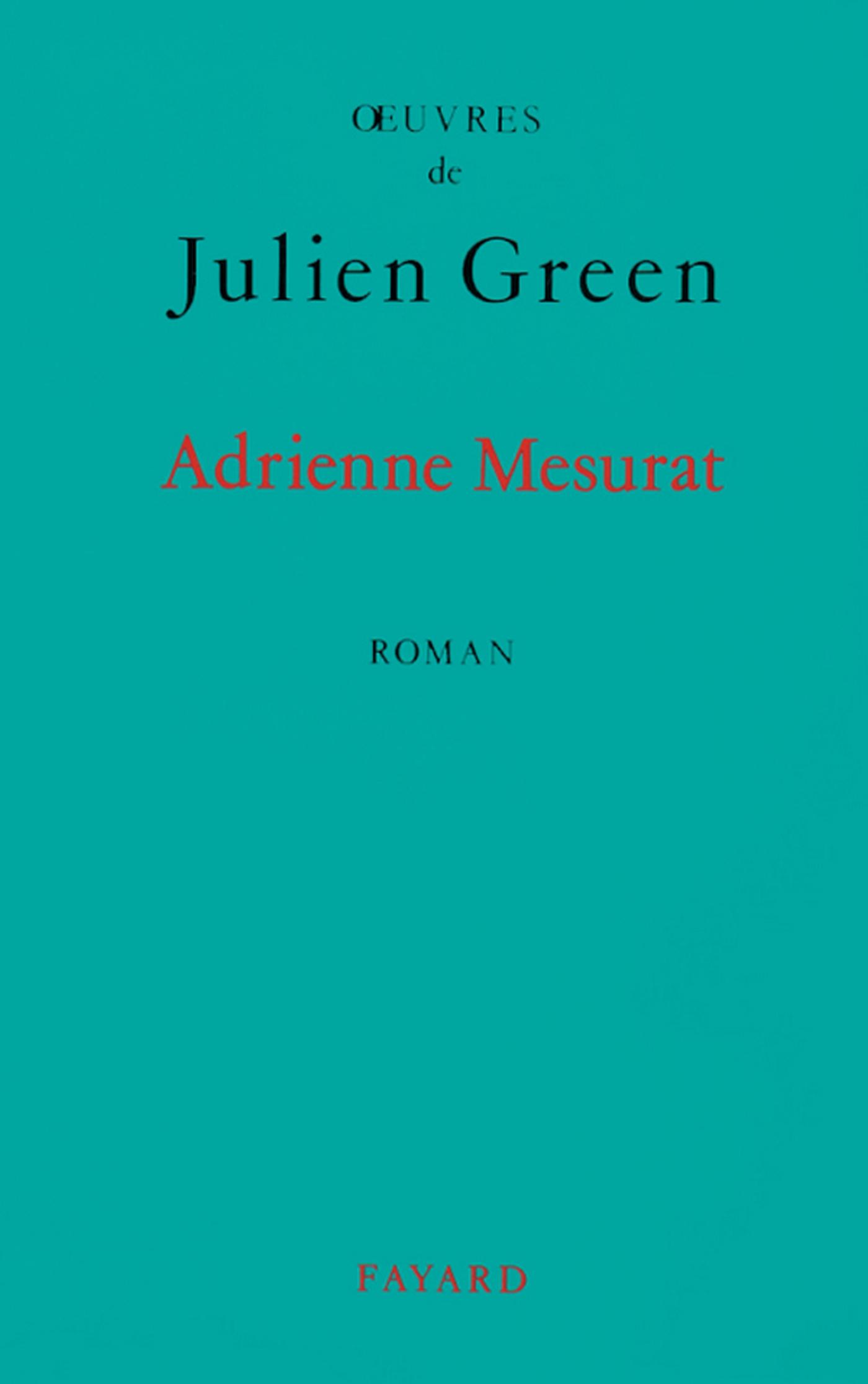 Adrienne Mesurat   Green, Julien. Auteur