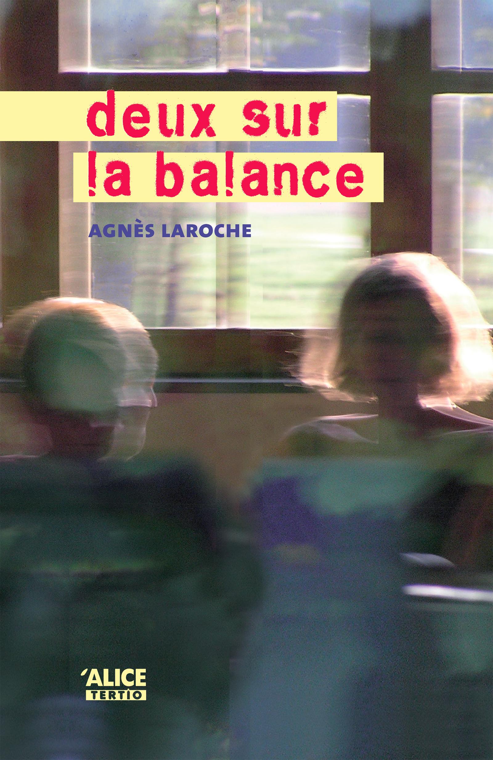 Deux sur la balance | Laroche, Agnès. Auteur