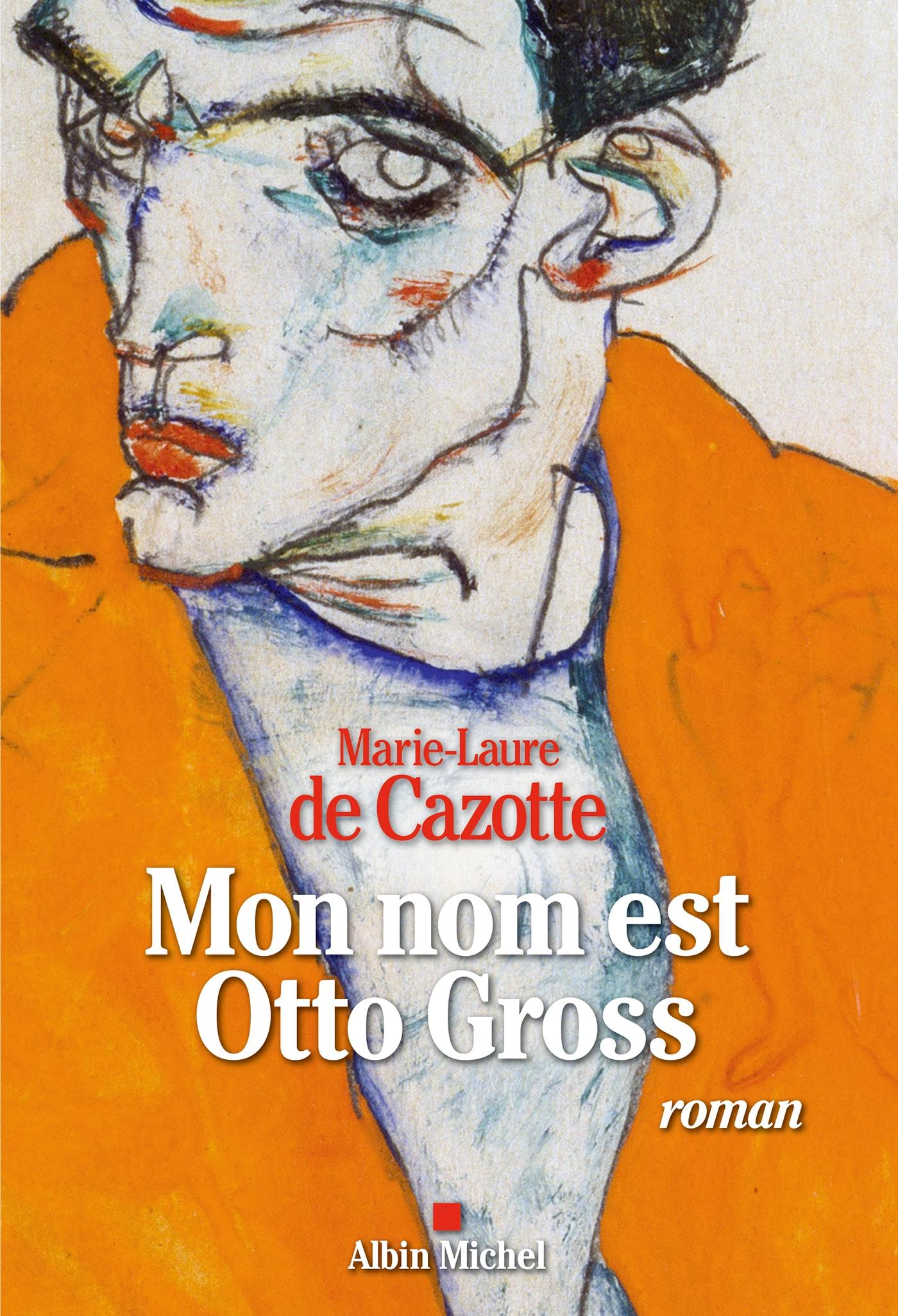 Mon nom est Otto Gross | de Cazotte, Marie-Laure. Auteur