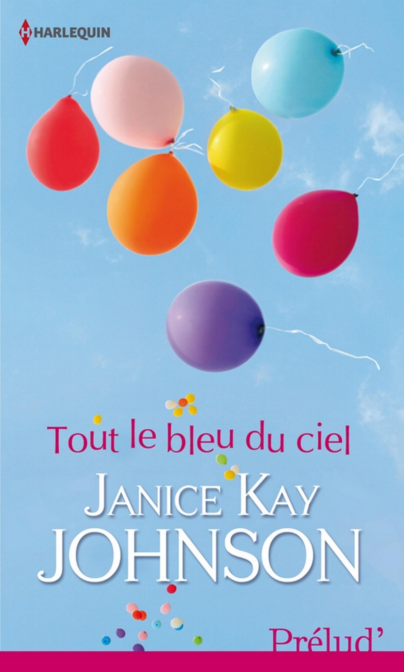 Tout le bleu du ciel | Johnson, Janice Kay. Auteur