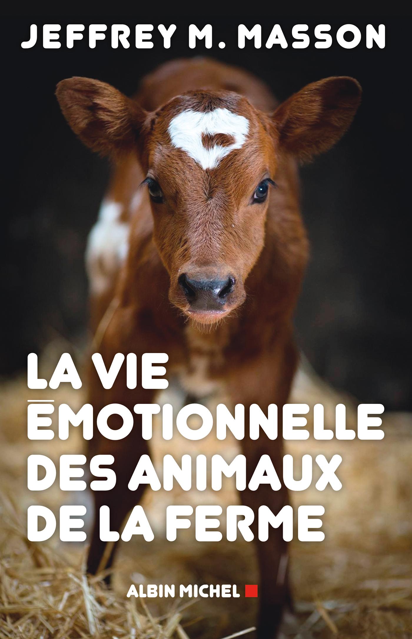 La Vie émotionnelle des animaux de la ferme | Masson, Jeffrey M.. Auteur