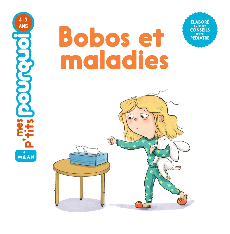 Bobos et maladies | Cathala, Agnès. Auteur