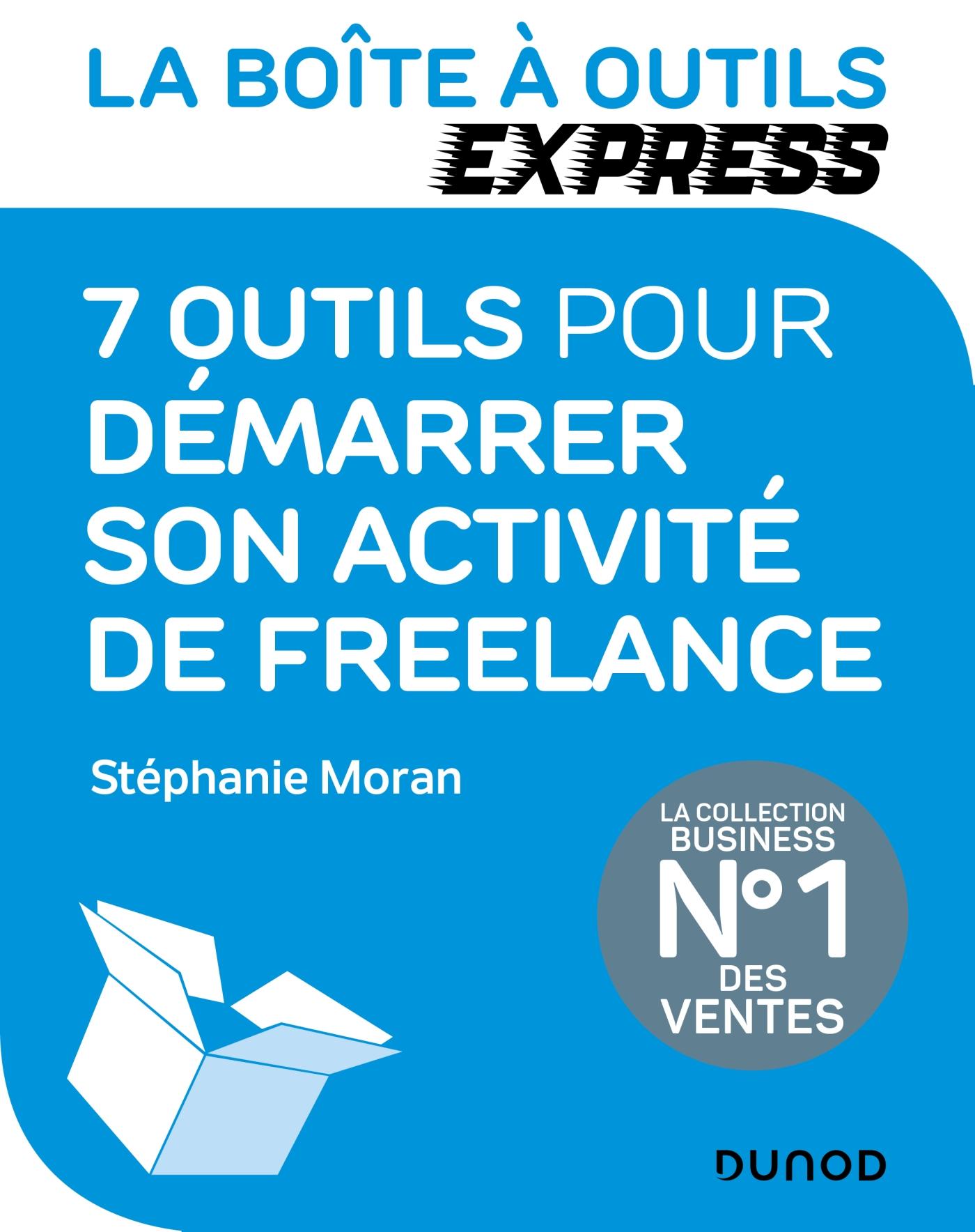 La Boîte à Outils Express - 7 outils pour démarrer son activité de freelance | Moran, Stéphanie. Auteur