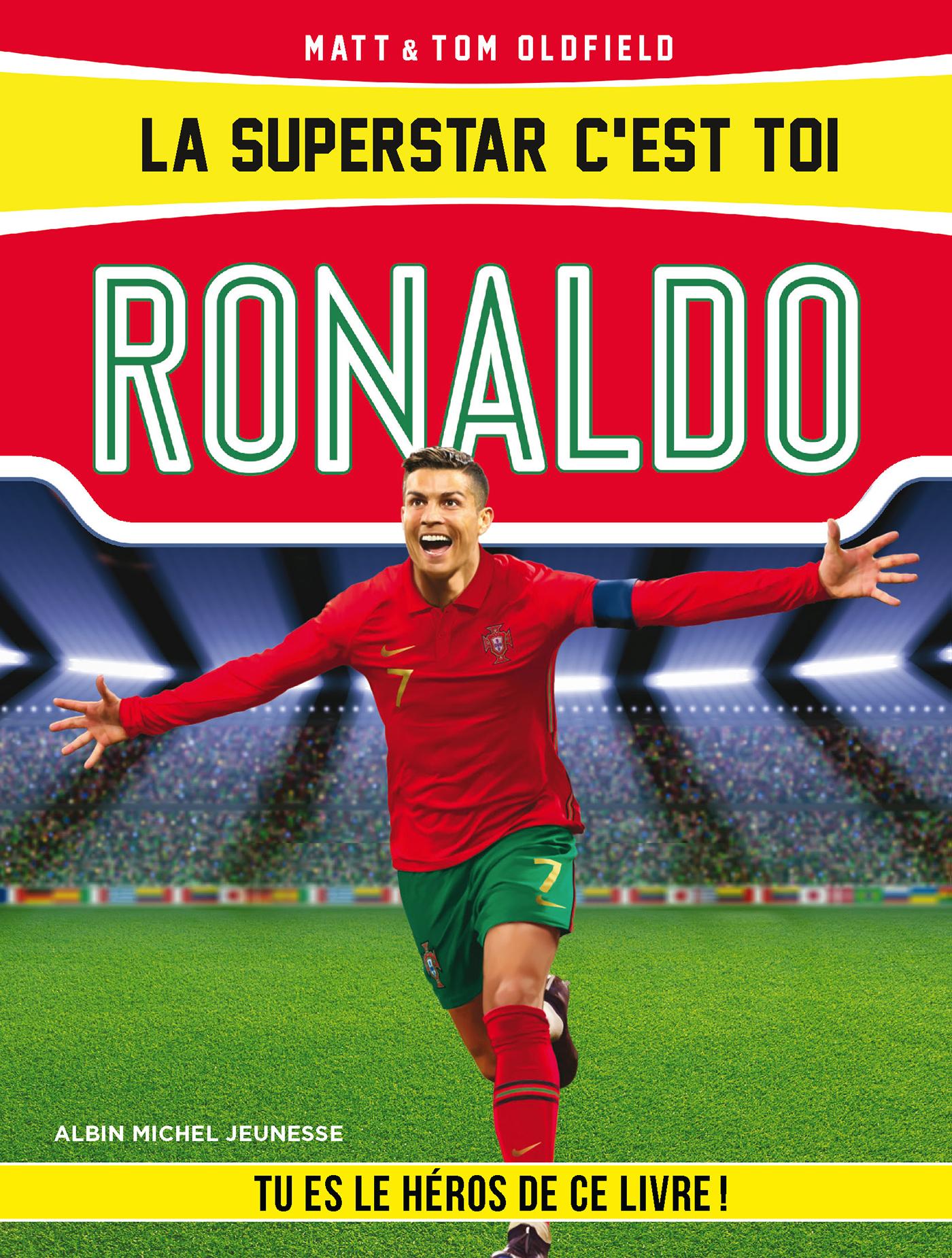 La Superstar c'est toi : Ronaldo | Oldfield, Tom. Auteur