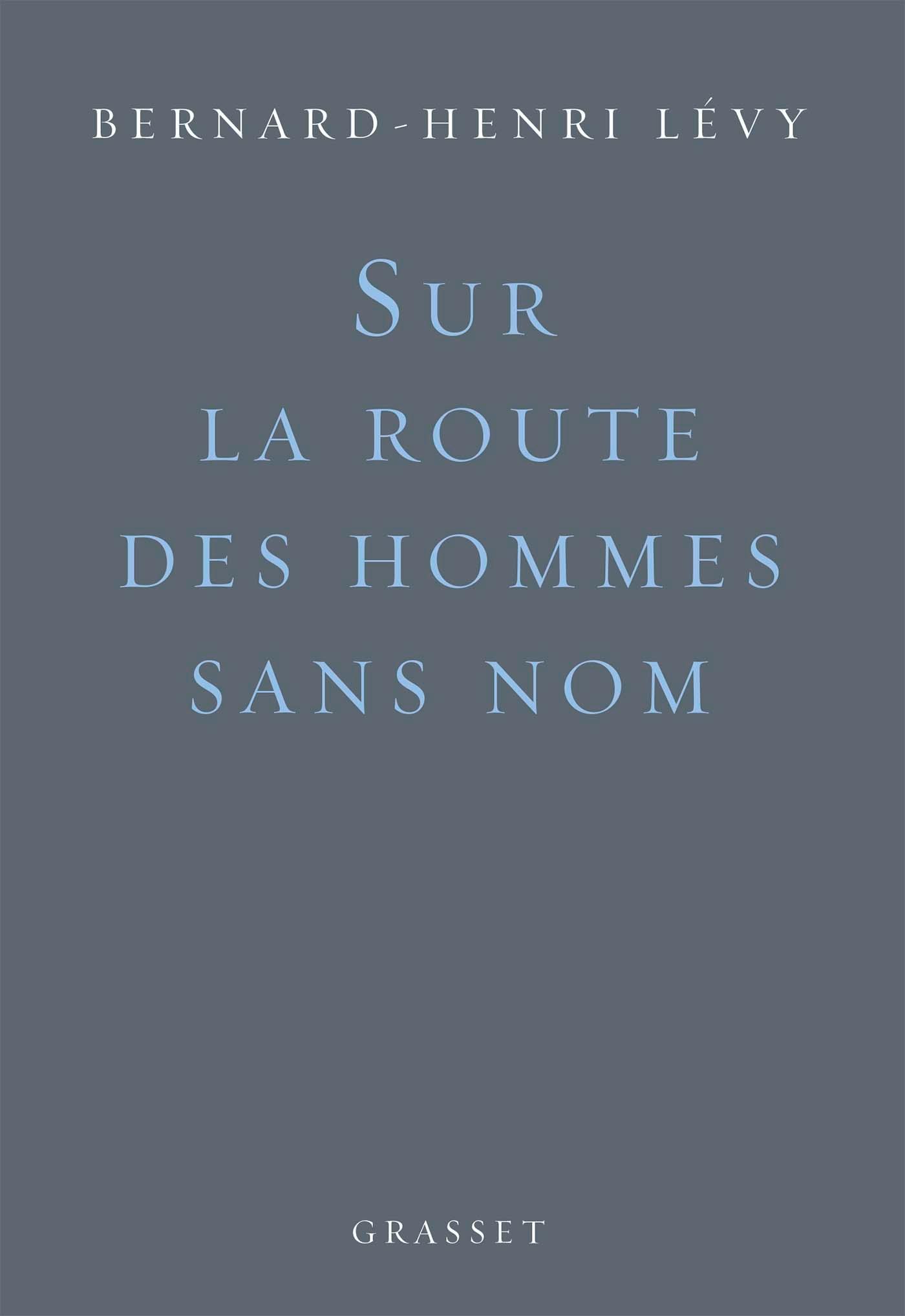 Sur la route des hommes sans nom | Lévy, Bernard-Henri. Auteur