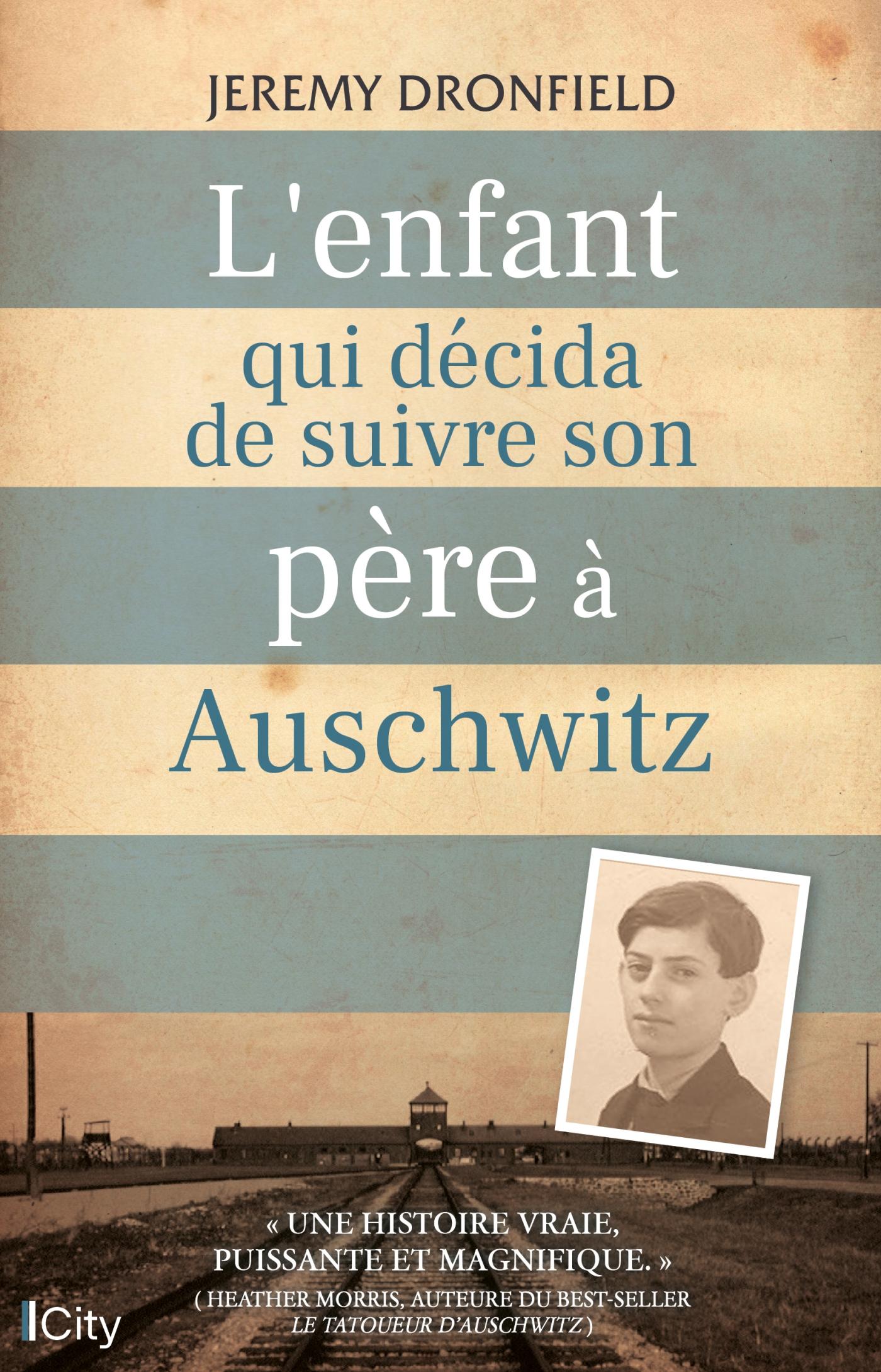 L'enfant qui décida de suivre son père à Auschwitz  