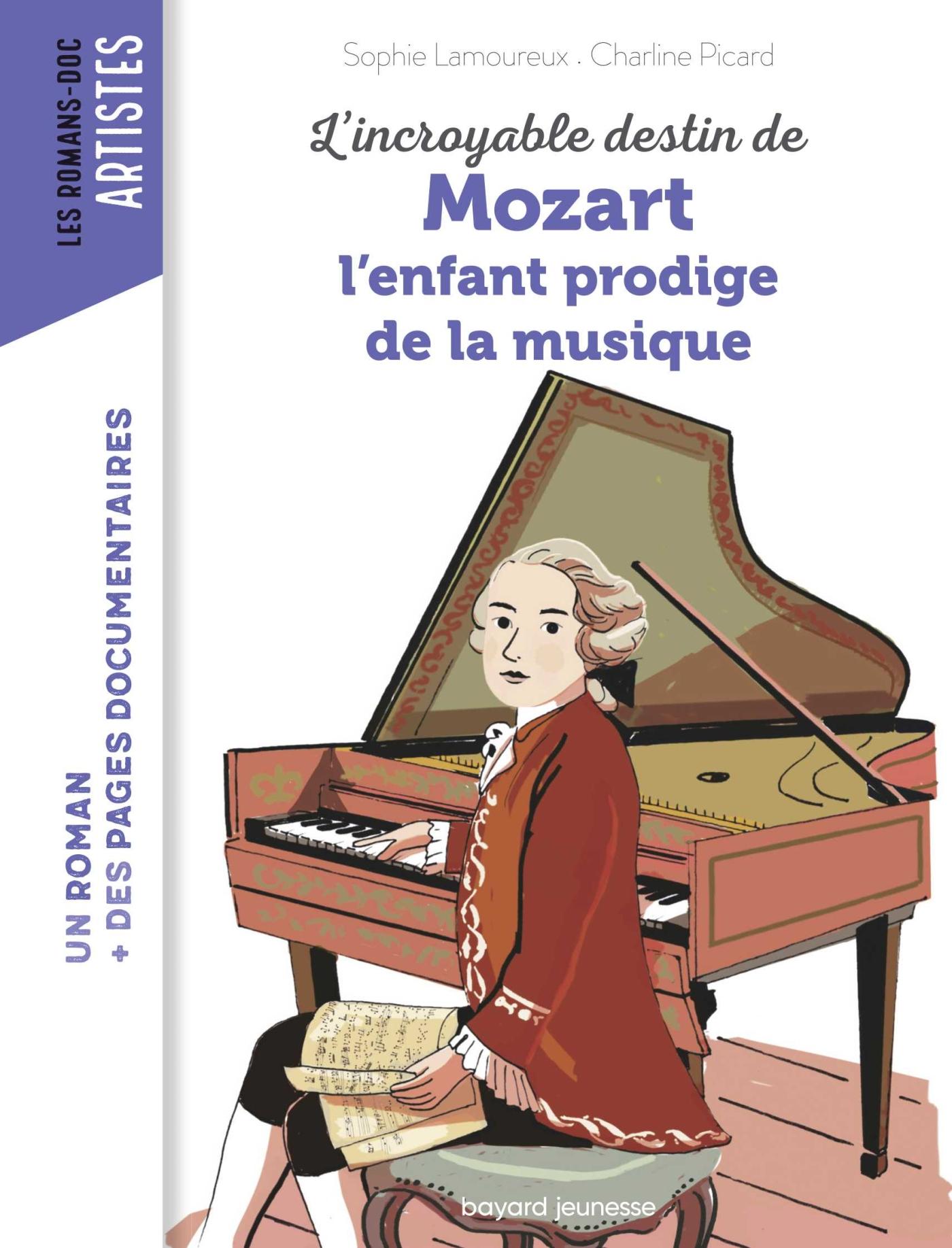 L'incroyable destin de Mozart, l'enfant prodige de la musique | Lamoureux, Sophie. Auteur