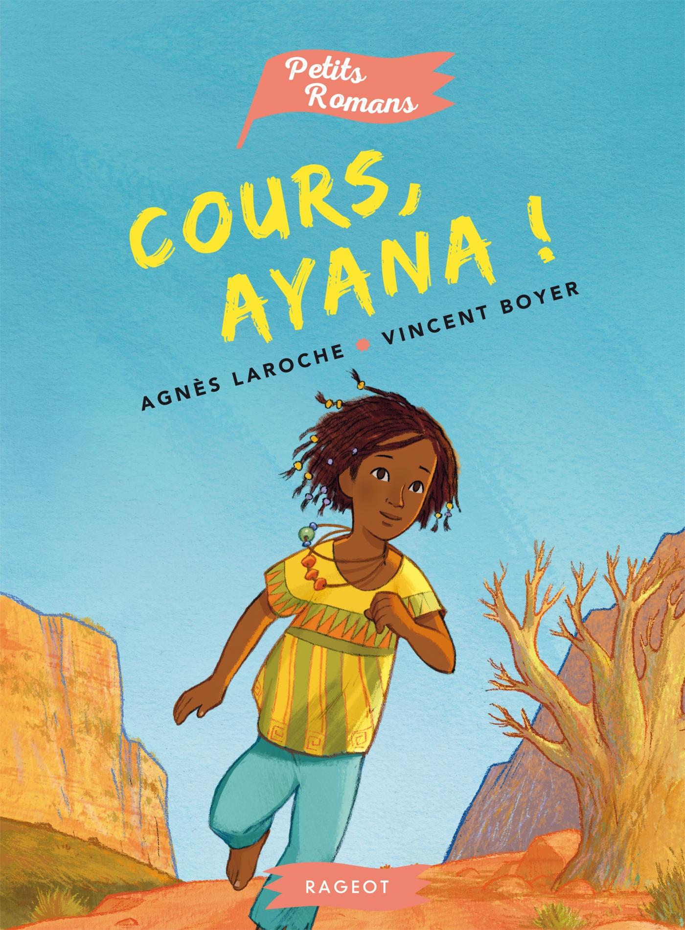 Cours, Ayana ! | Laroche, Agnès. Auteur