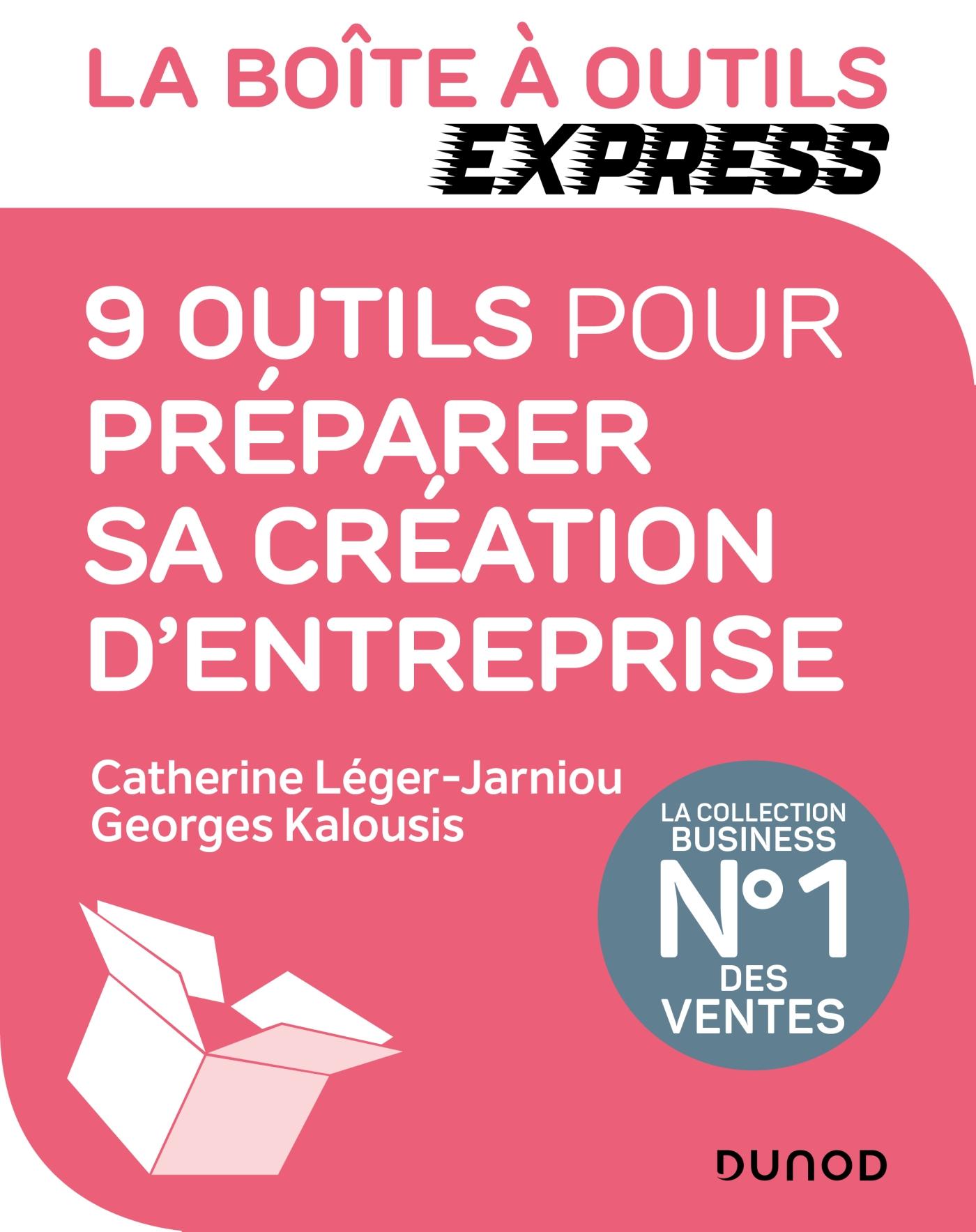 La Boîte à Outils Express - 9 outils pour préparer sa création d'entreprise | Kalousis, Georges. Auteur