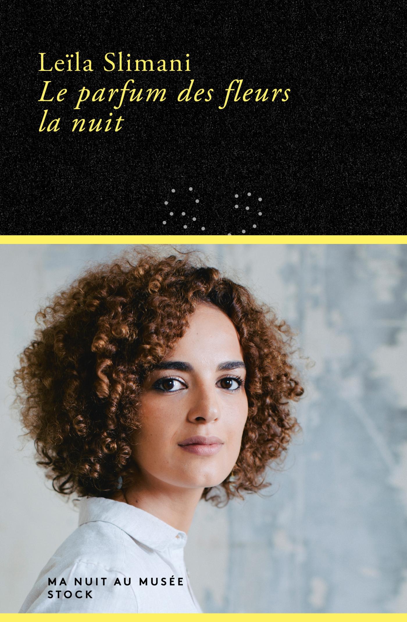 Le parfum des fleurs la nuit | Slimani, Leïla. Auteur