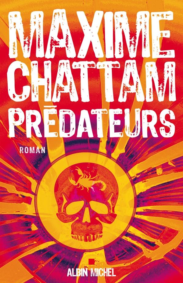 Prédateurs | Chattam, Maxime. Auteur