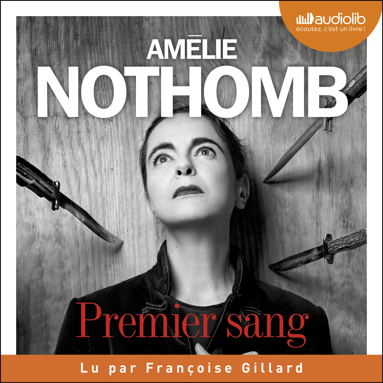 Premier sang | Nothomb, Amélie. Auteur