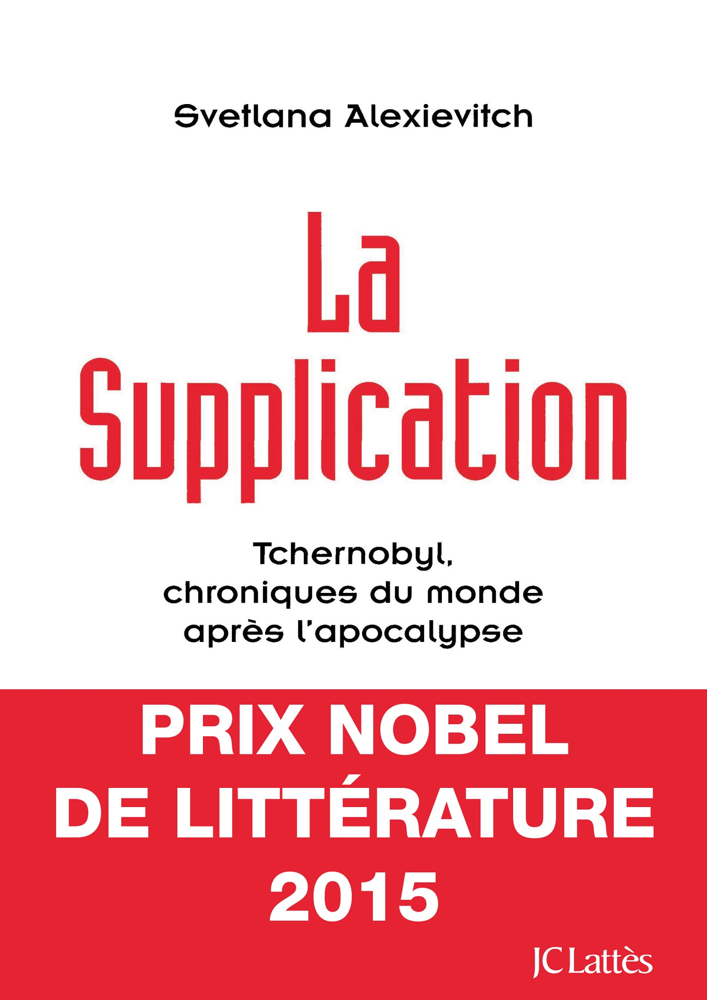 La supplication | Alexievitch, Svetlana. Auteur