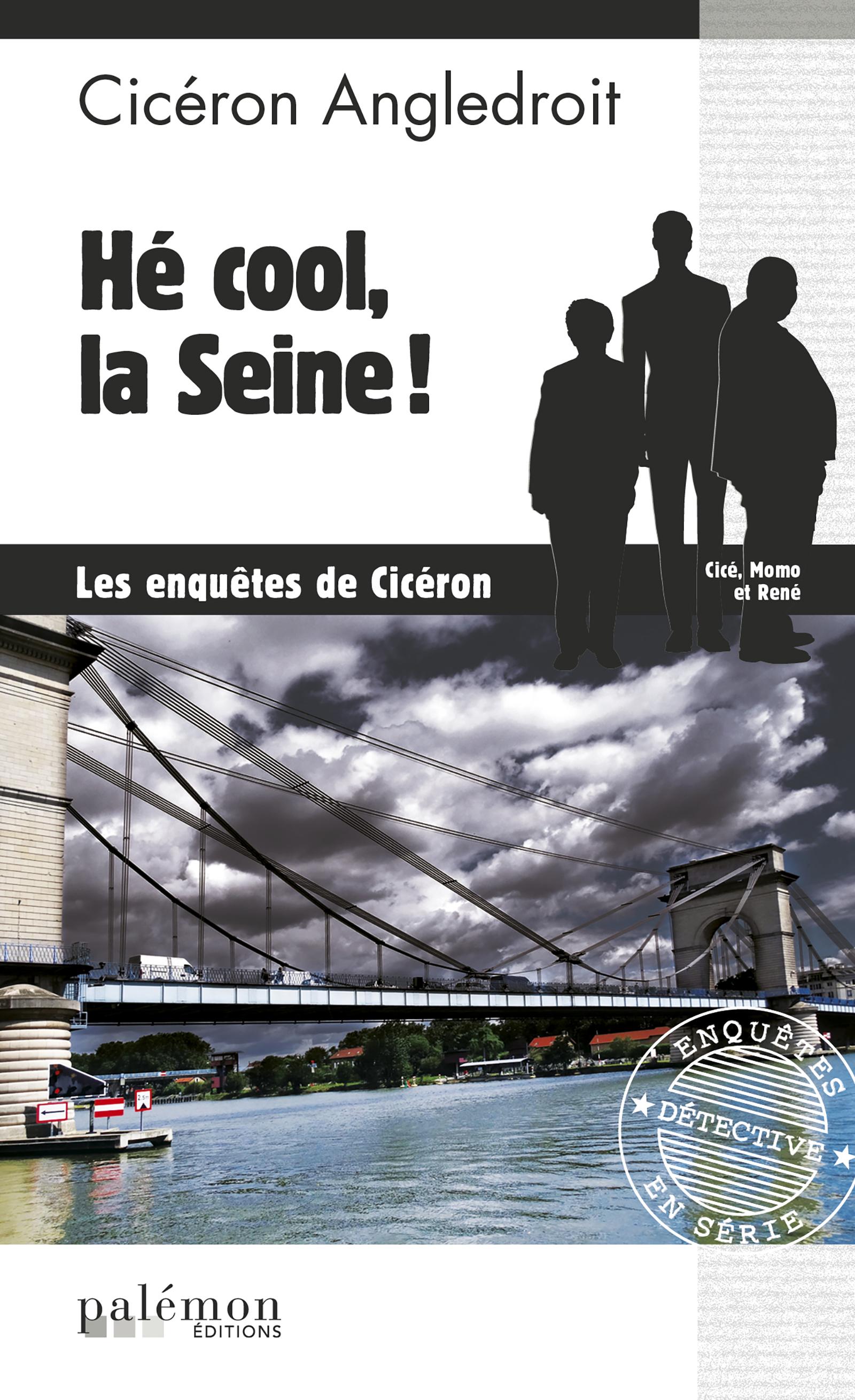 Hé cool, la Seine !   Cicéron Angledroit. Auteur