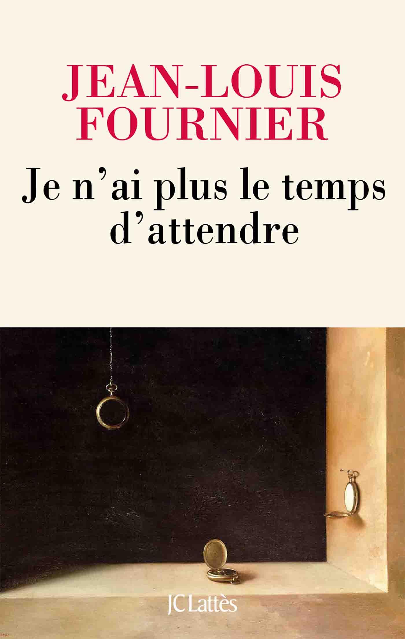 Je n'ai plus le temps d'attendre | Fournier, Jean-Louis. Auteur